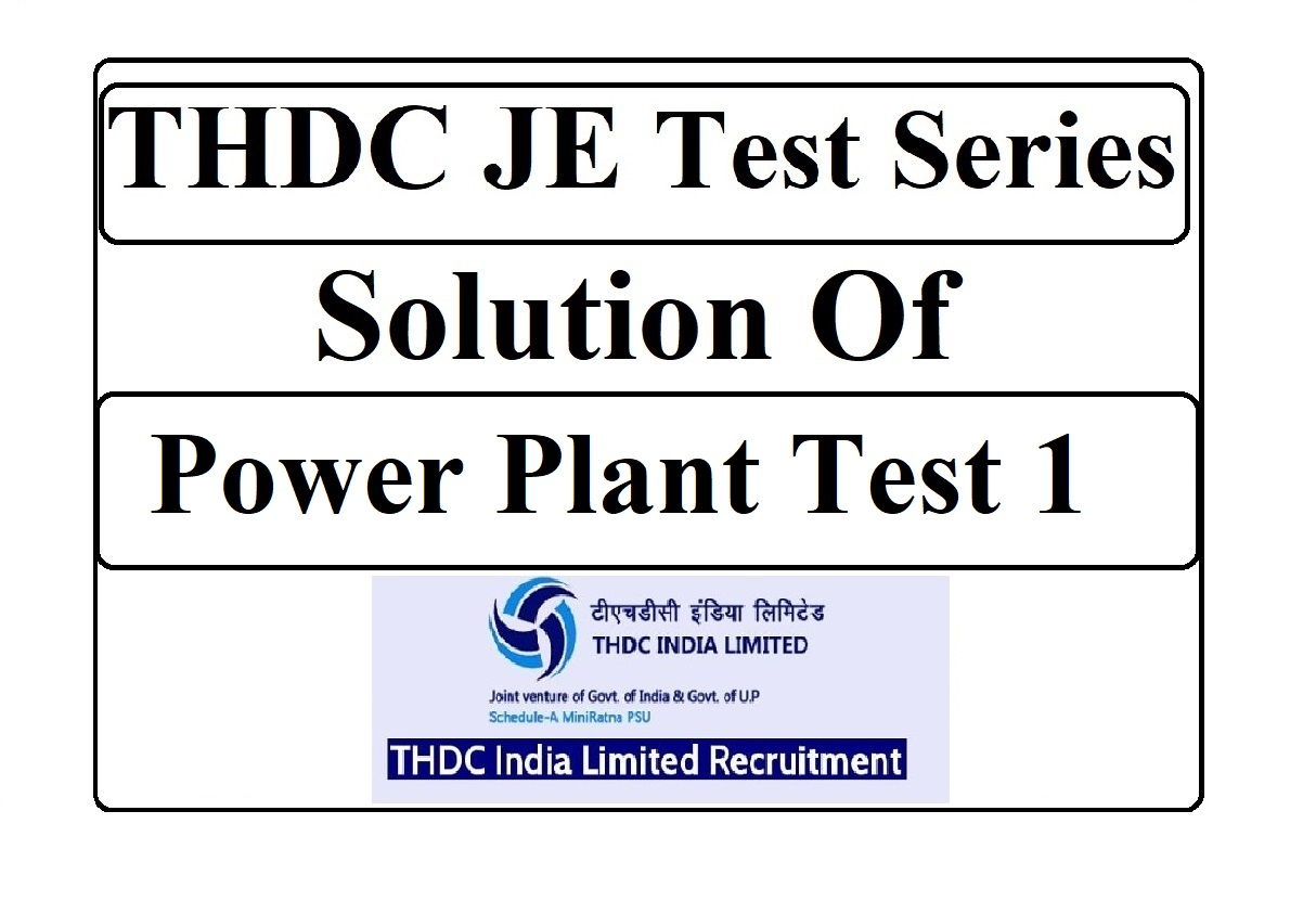 THDC JE Solution of Power plant Engg  Test 1