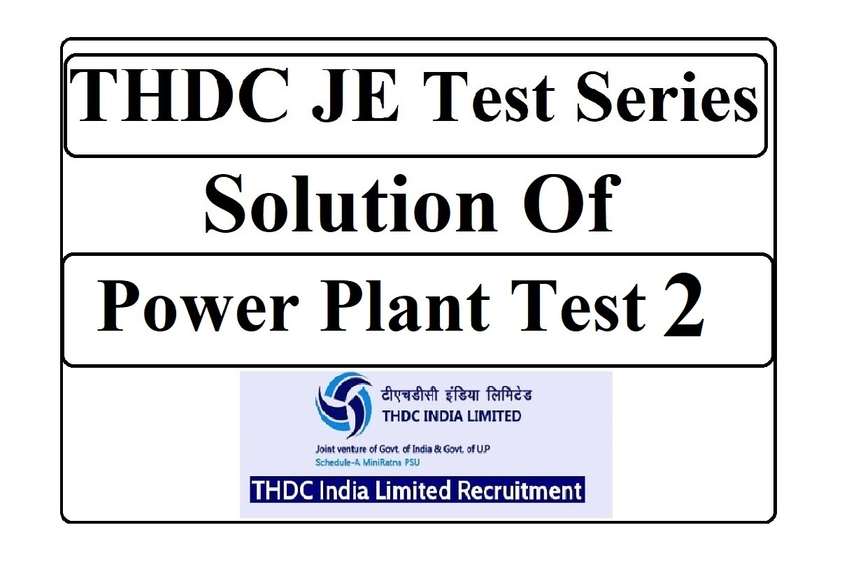 THDC JE Solution of Power plant Engg  Test 2