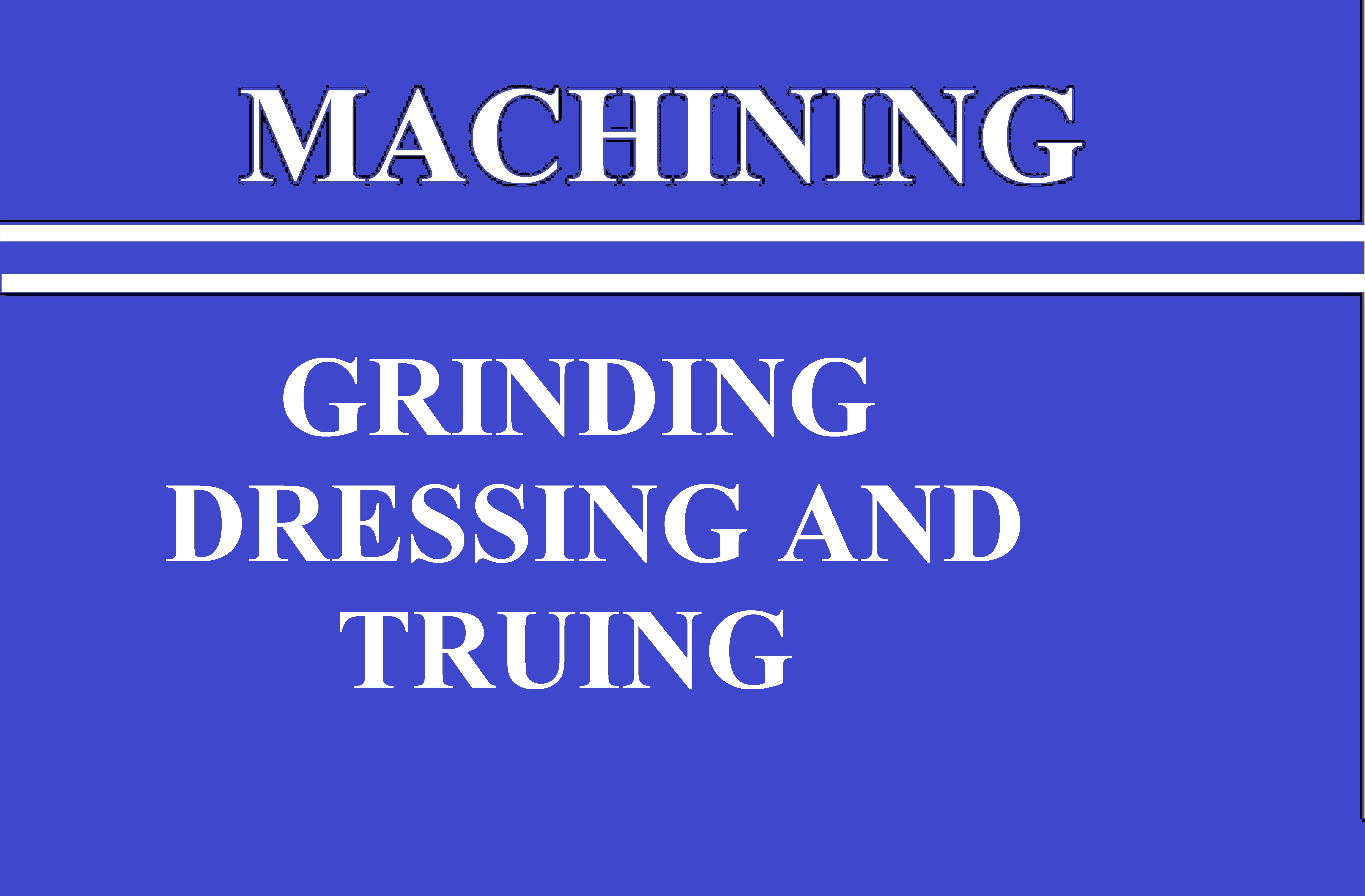 Lec 21 Grinding wear Dressing and Truing
