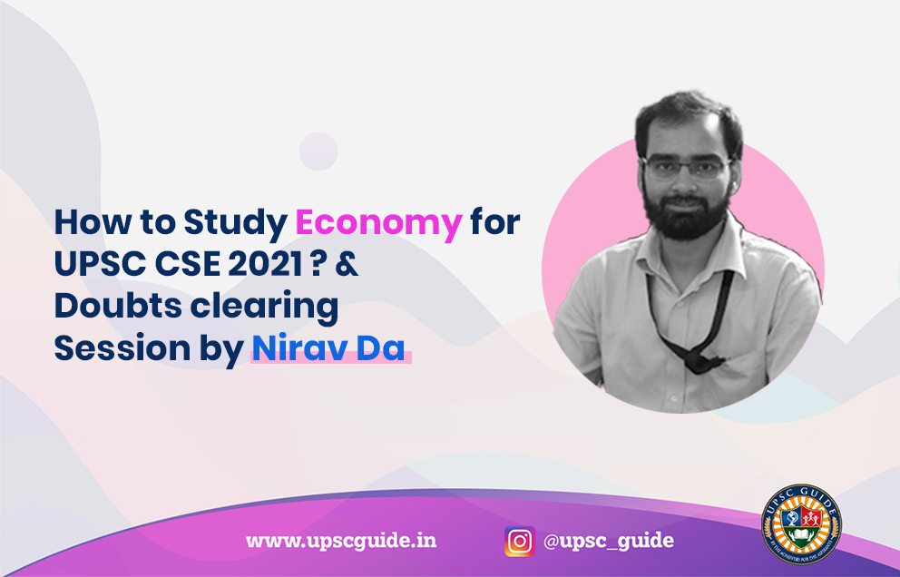 How to Study Economy for UPSC CSE 2021 & Doubts clearing Session by Nirav Da