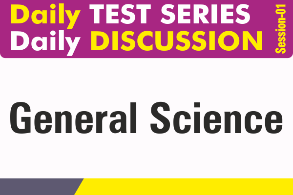 15, General Science Discussion, Session-01