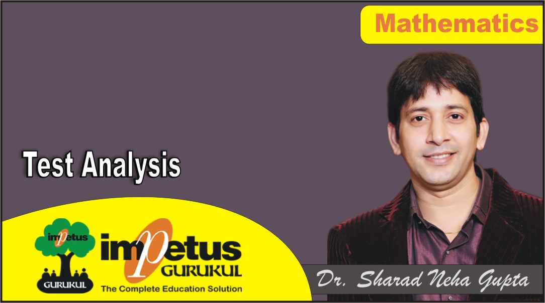 ANALYSIS OF TWPT Quadratic Equation - 01 Part - 01 Date :- 23.05.2020