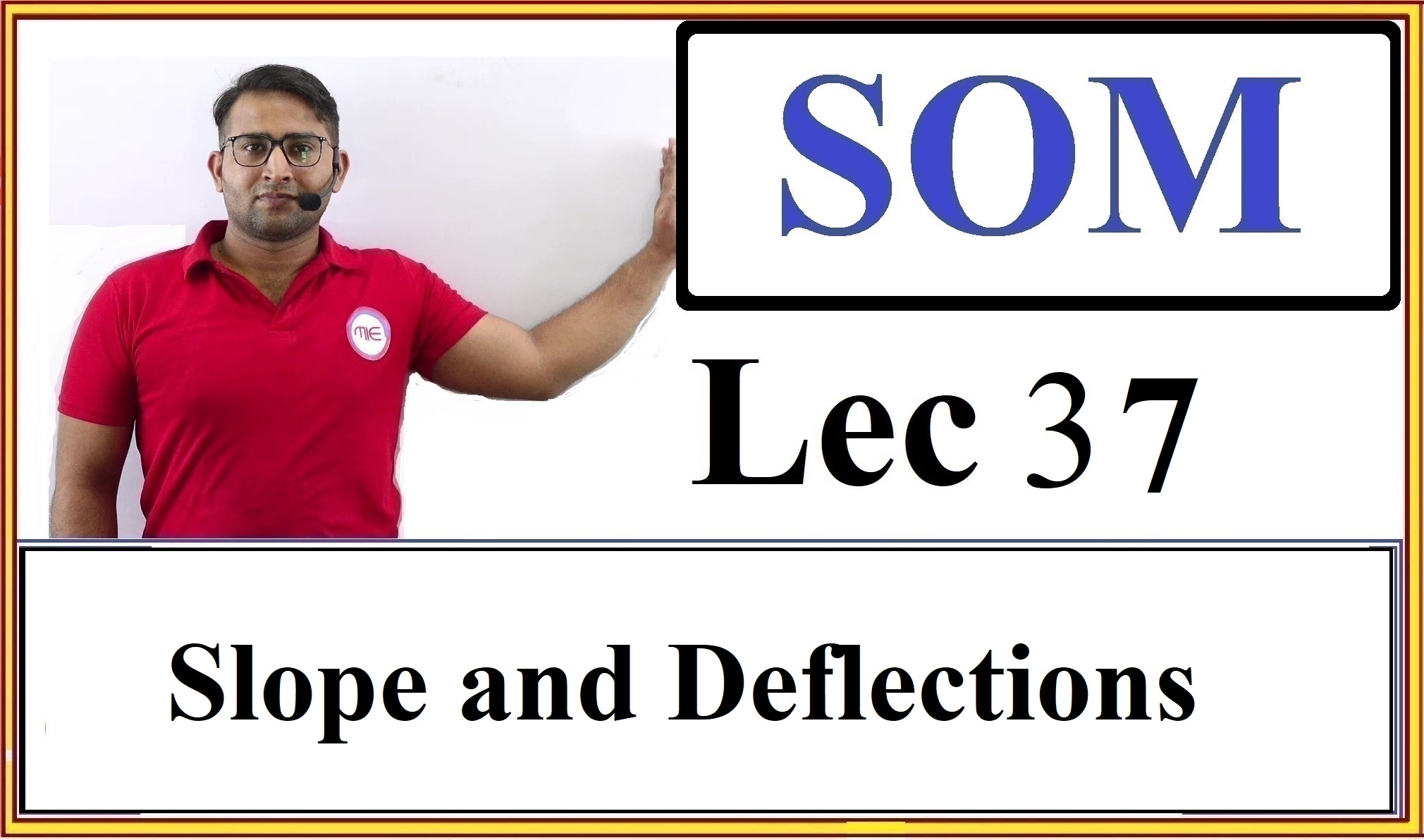 Lec 37  Slope And Deflections