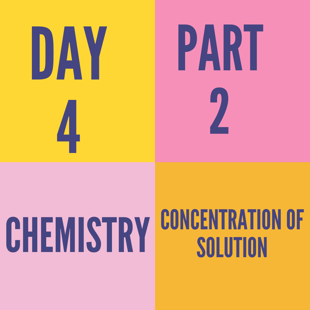 DAY-4 PART-2 CONCENTRATION OF SOLUTION