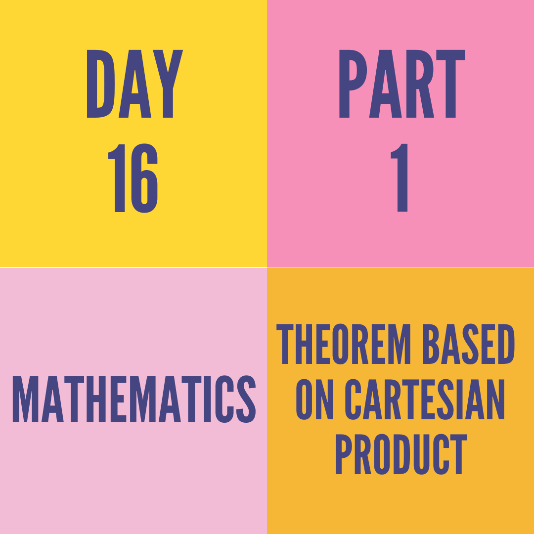 DAY-16 PART-1 THEOREM BASED ON CARTESIAN PRODUCT