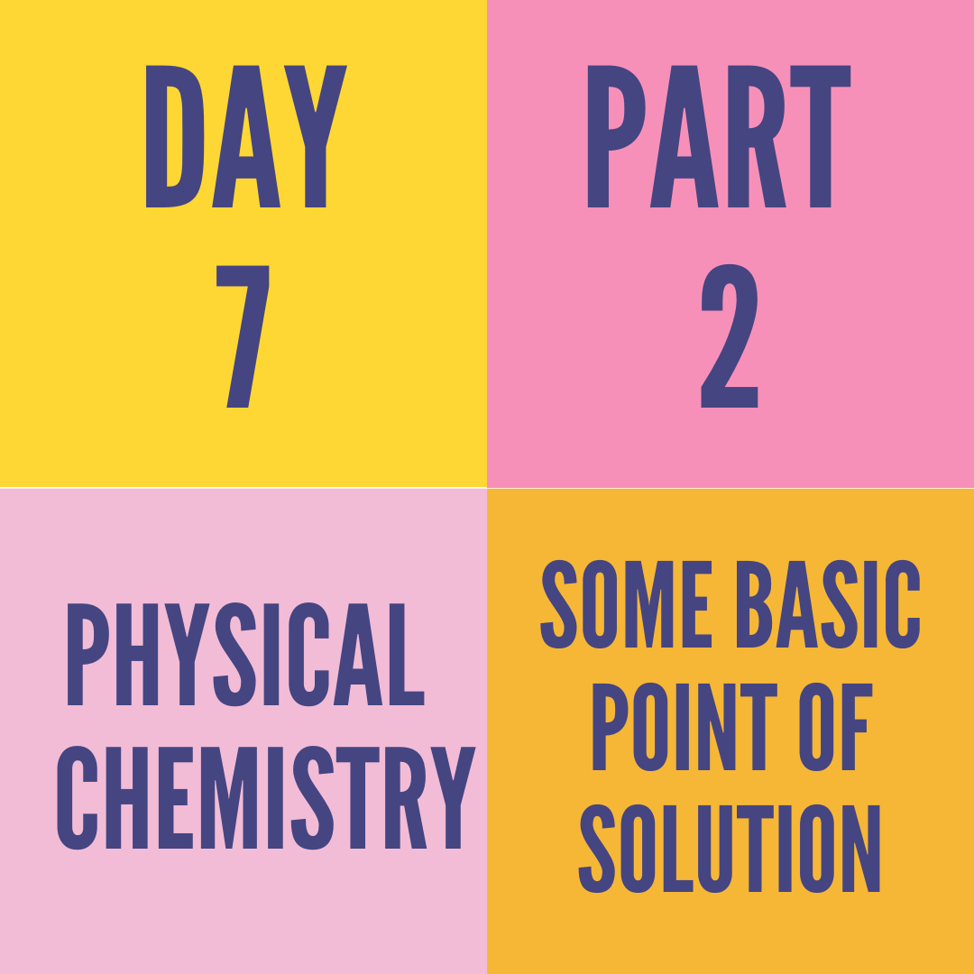 DAY-7 PART-2 SOME BASIC POINT OF SOLUTION