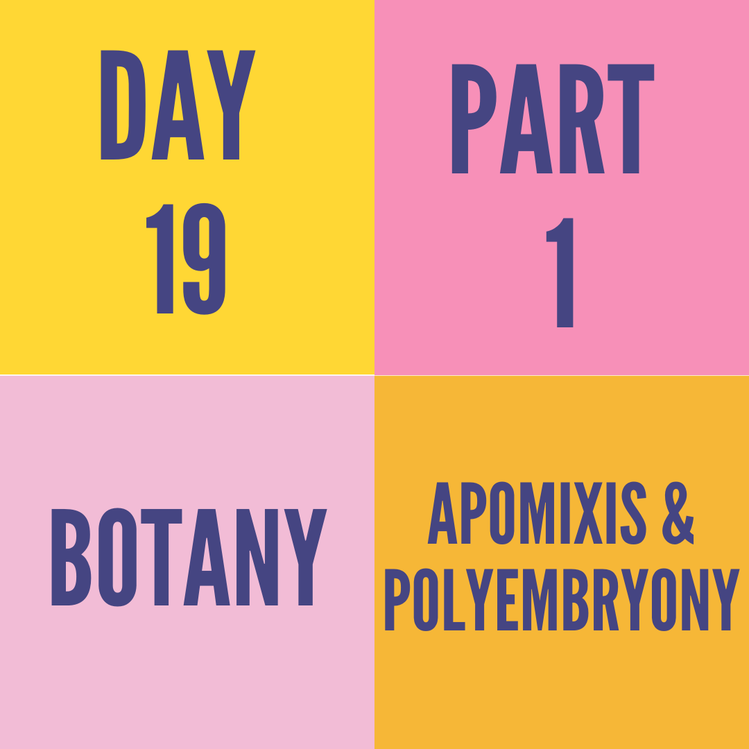 DAY-19 PART-1 APOMIXIS & POLYEMBRYONY