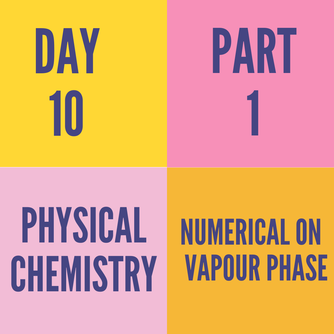 DAY-10 PART-1 NUMERICAL ON  VAPOUR PHASE