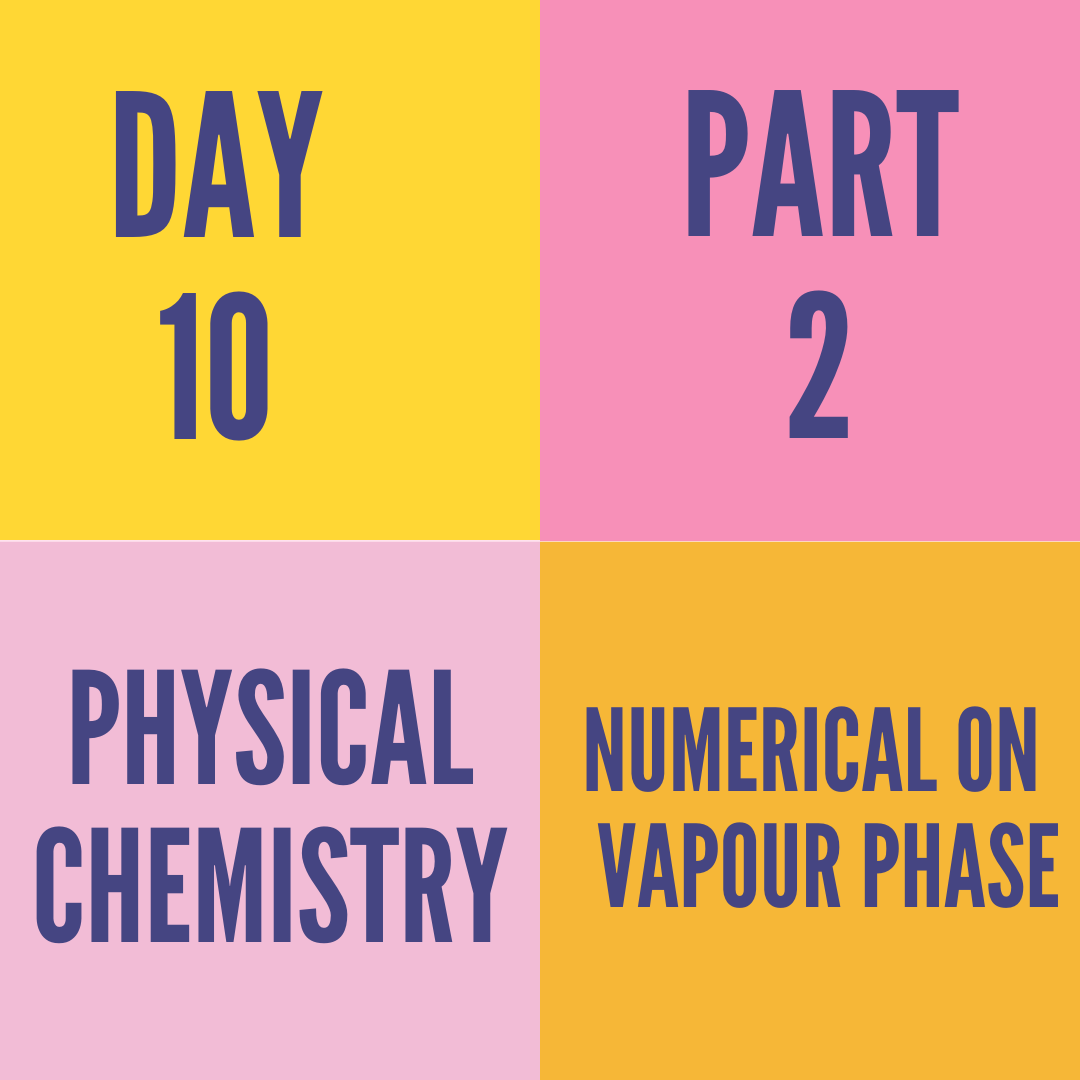 DAY-10 PART-2 NUMERICAL ON  VAPOUR PHASE
