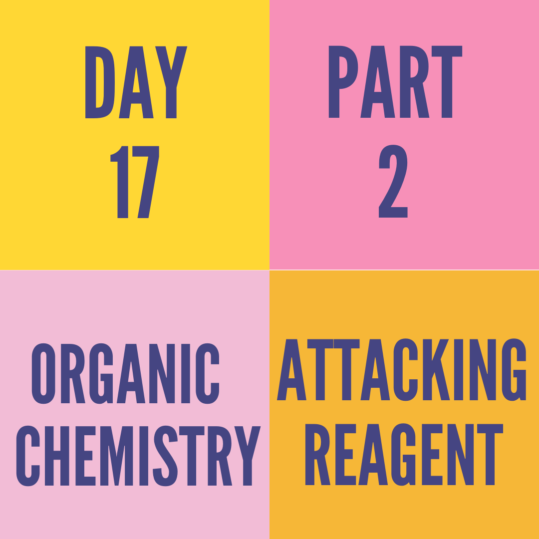 DAY-17 PART-2 ATTACKING REAGENT