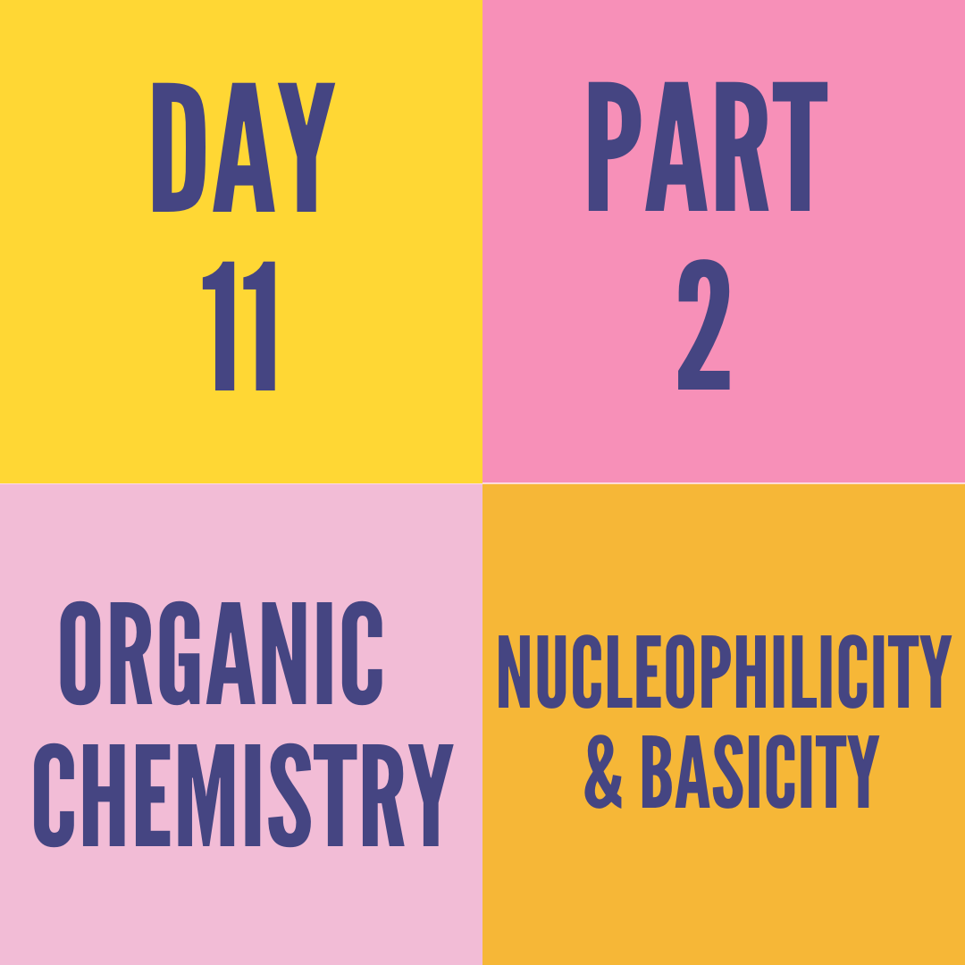 DAY-18 PART-2 NUCLEOPHILICITY & BASICITY