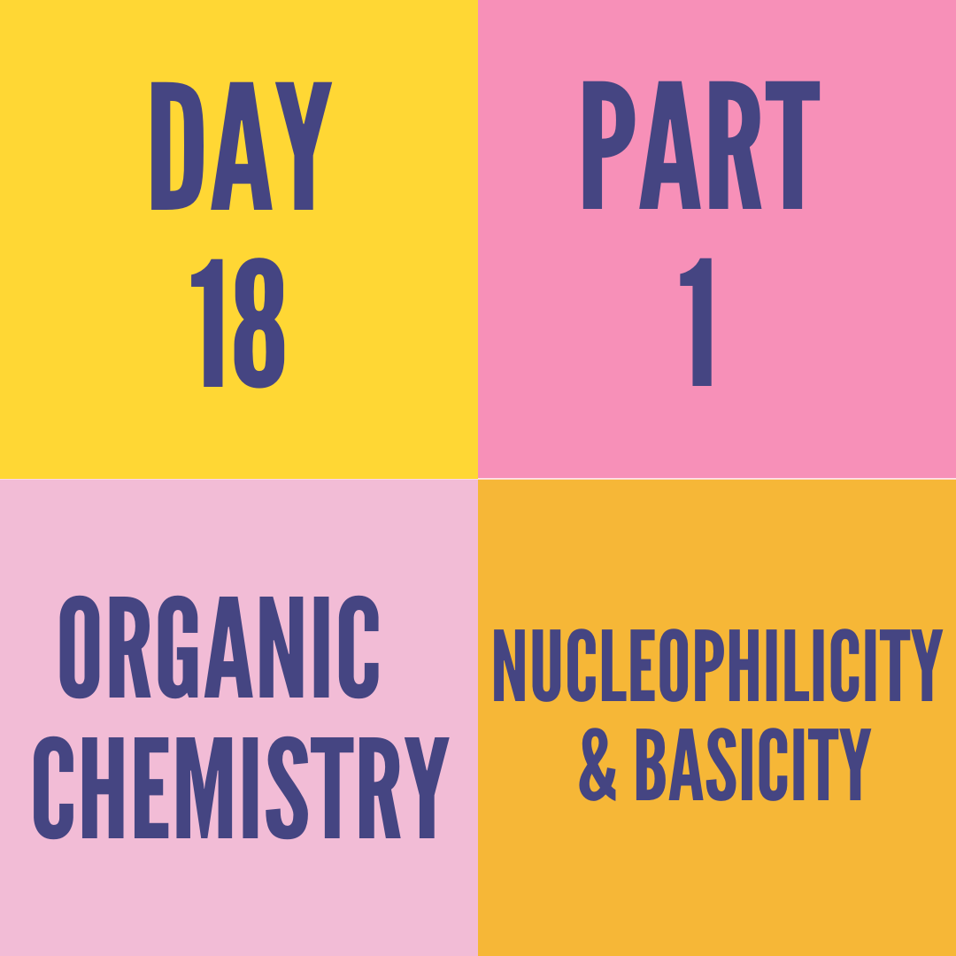 DAY-18 PART-1 NUCLEOPHILICITY & BASICITY
