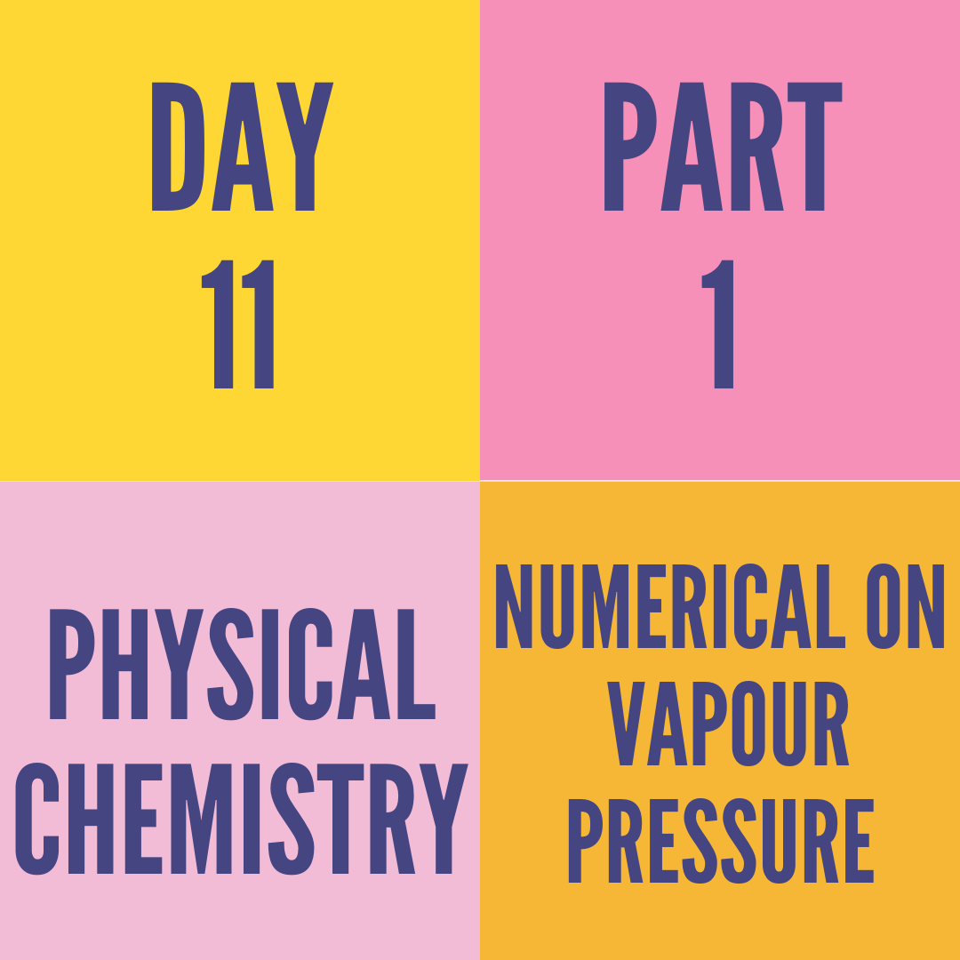 DAY-11 PART-1 NUMERICAL ON VAPOUR PRESSURE