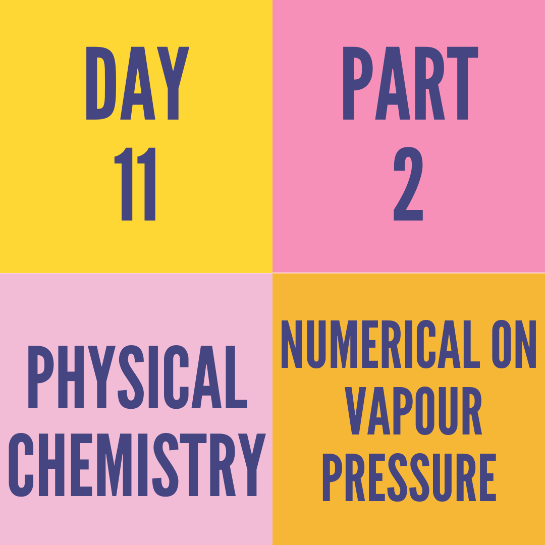 DAY-11 PART-2 NUMERICAL ON VAPOUR PRESSURE