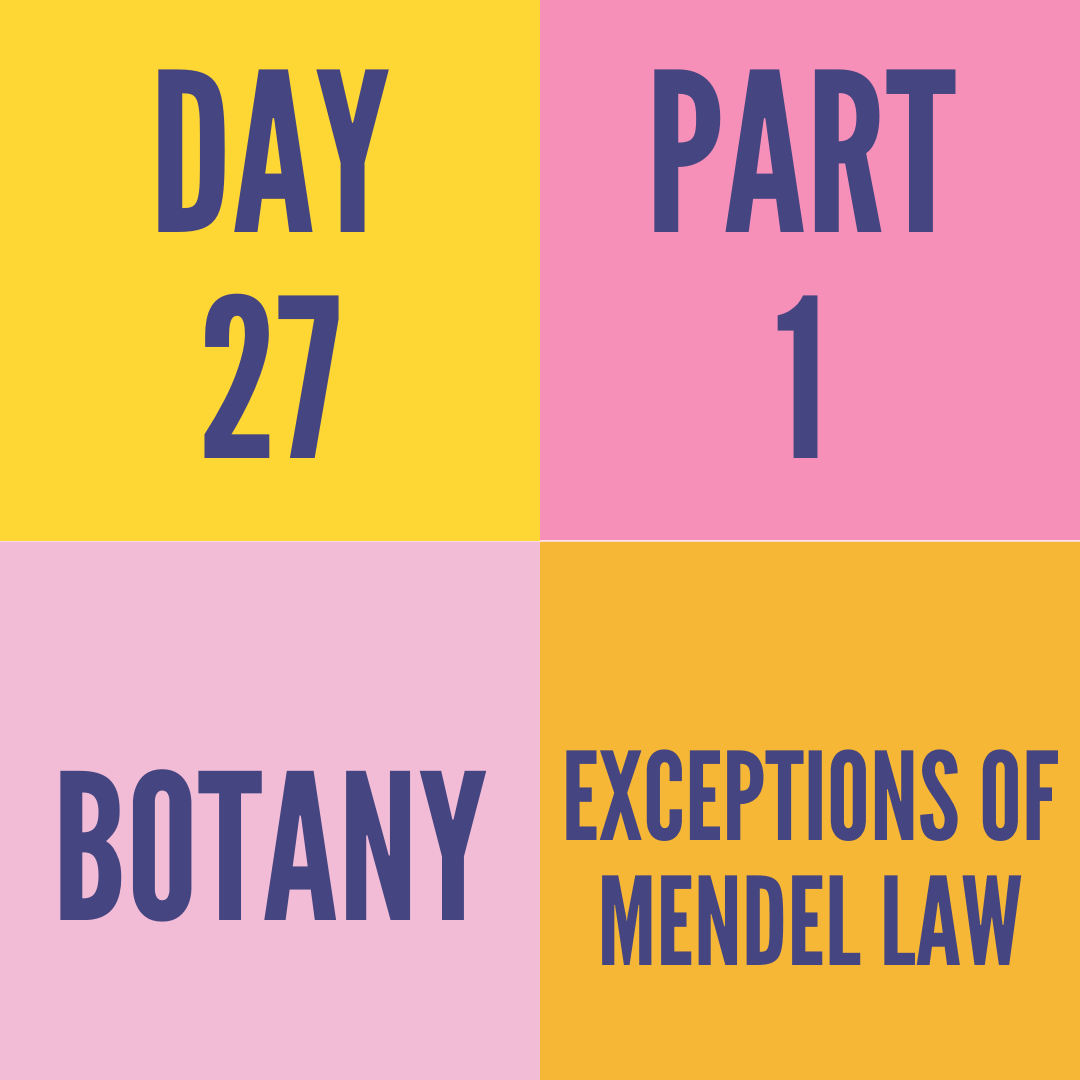 DAY-27 PART-1 EXCEPTIONS OF MENDEL LAW