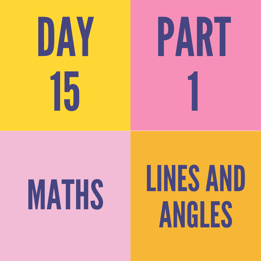 DAY-15 PART-1 LINES AND ANGLES