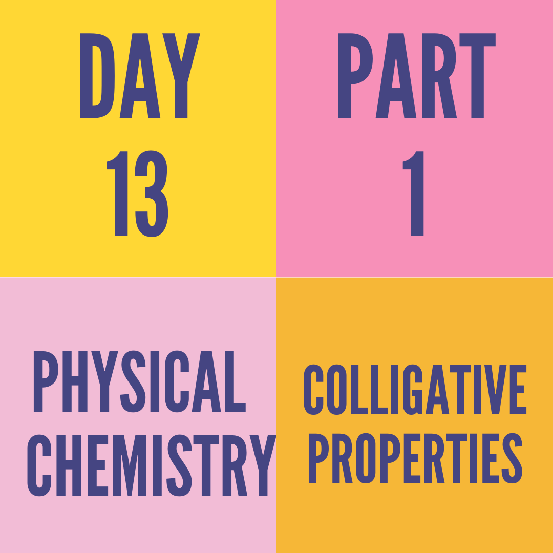 DAY-13 PART-1 COLLIGATIVE PROPERTIES