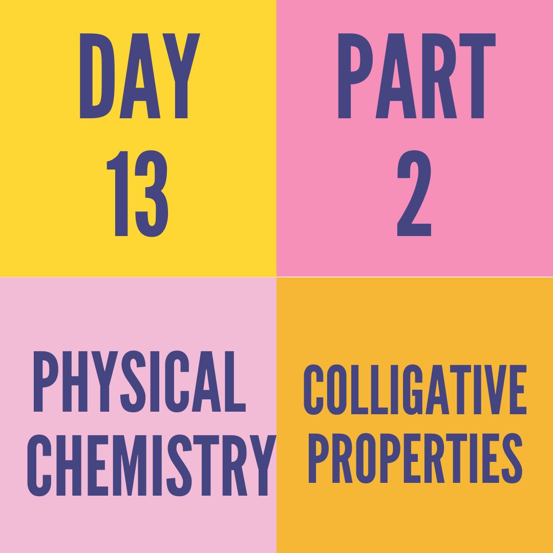 DAY-13 PART-2 COLLIGATIVE PROPERTIES