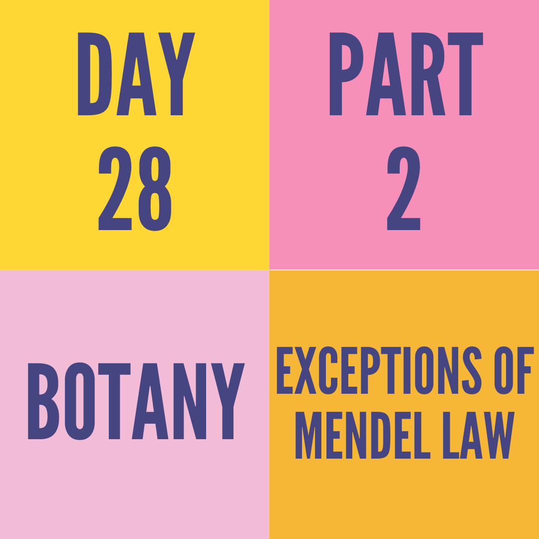 DAY-28 PART-2 EXCEPTIONS OF MENDEL LAW