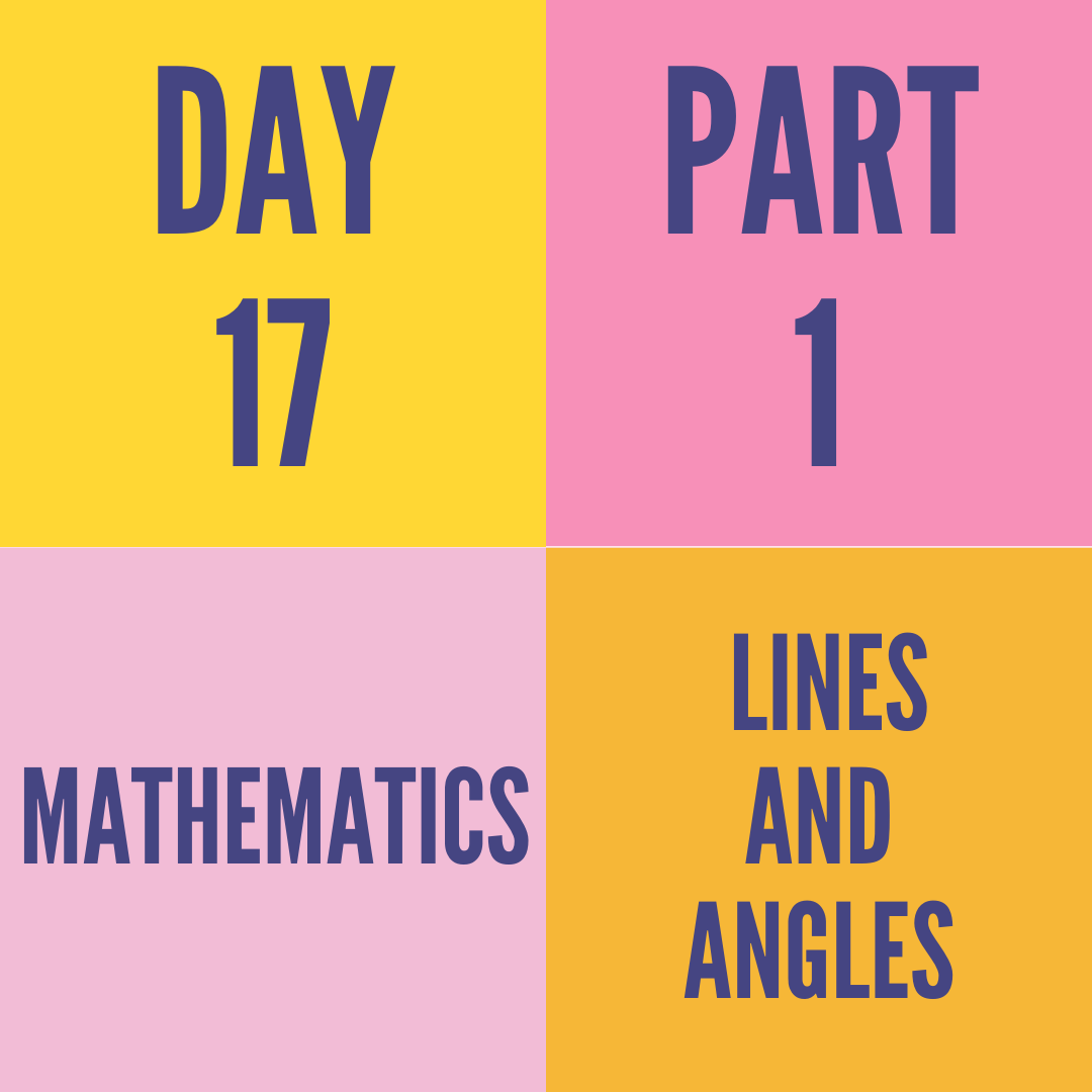 DAY-17 PART-1 LINES AND ANGLES