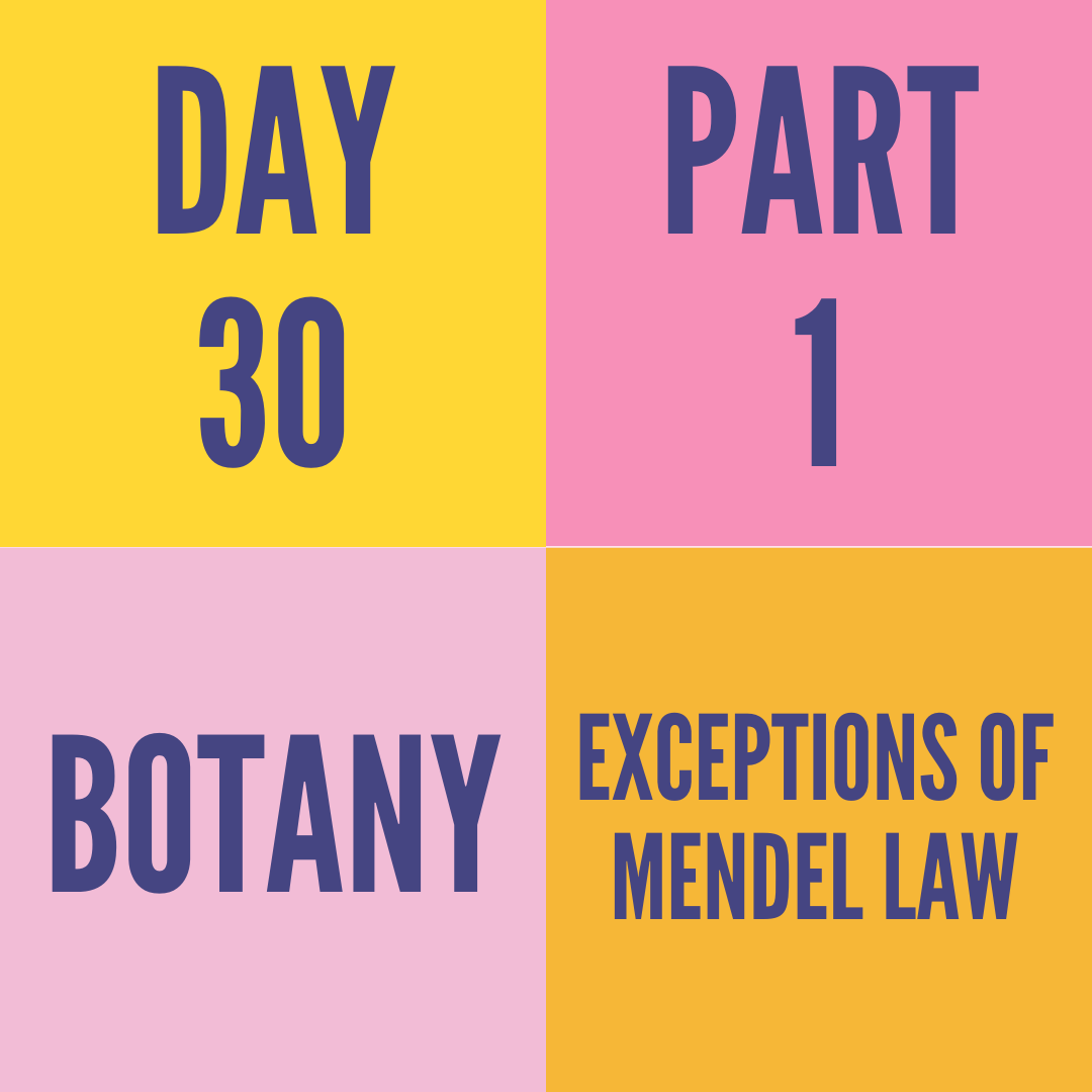 DAY-30 PART-1 EXCEPTIONS OF MENDEL LAW