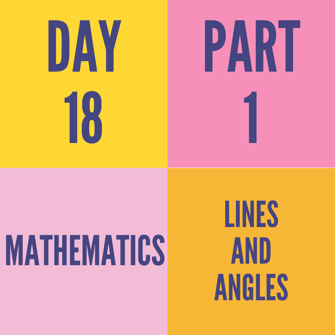 DAY-18 PART-1 LINES AND ANGLES