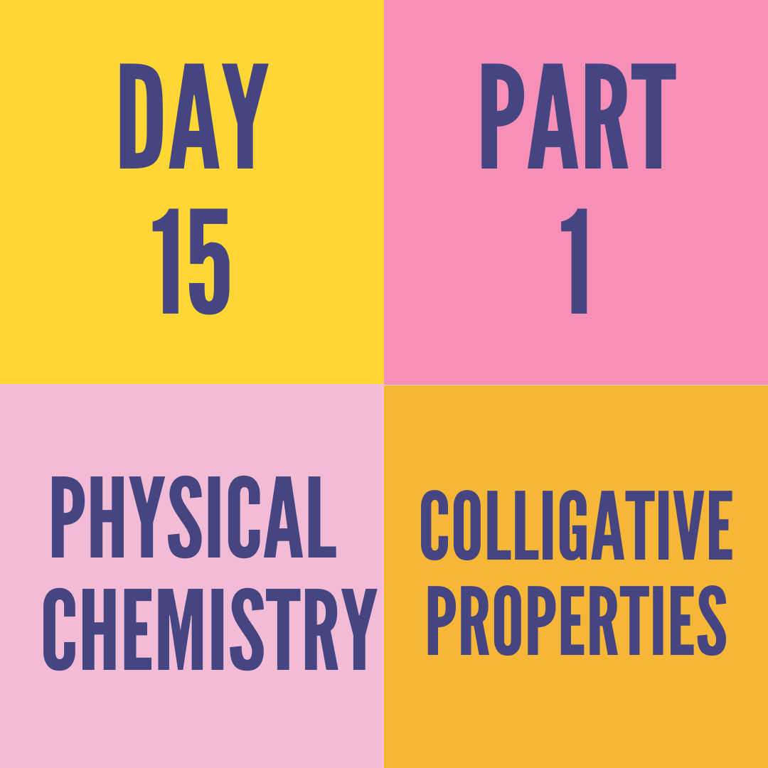 DAY-15 PART-1 COLLIGATIVE PROPERTIES