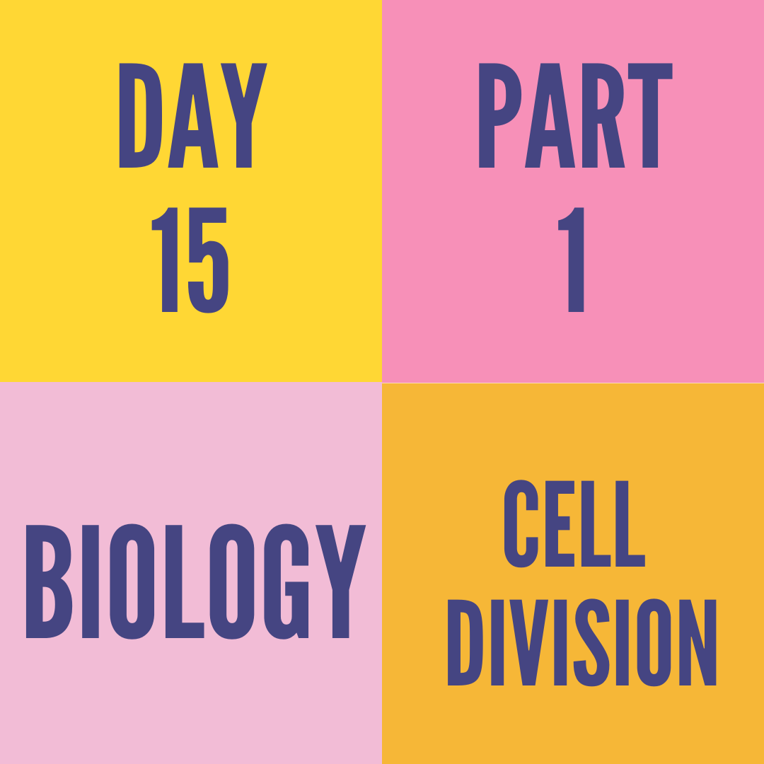 DAY-15 PART-1 CELL DIVISION