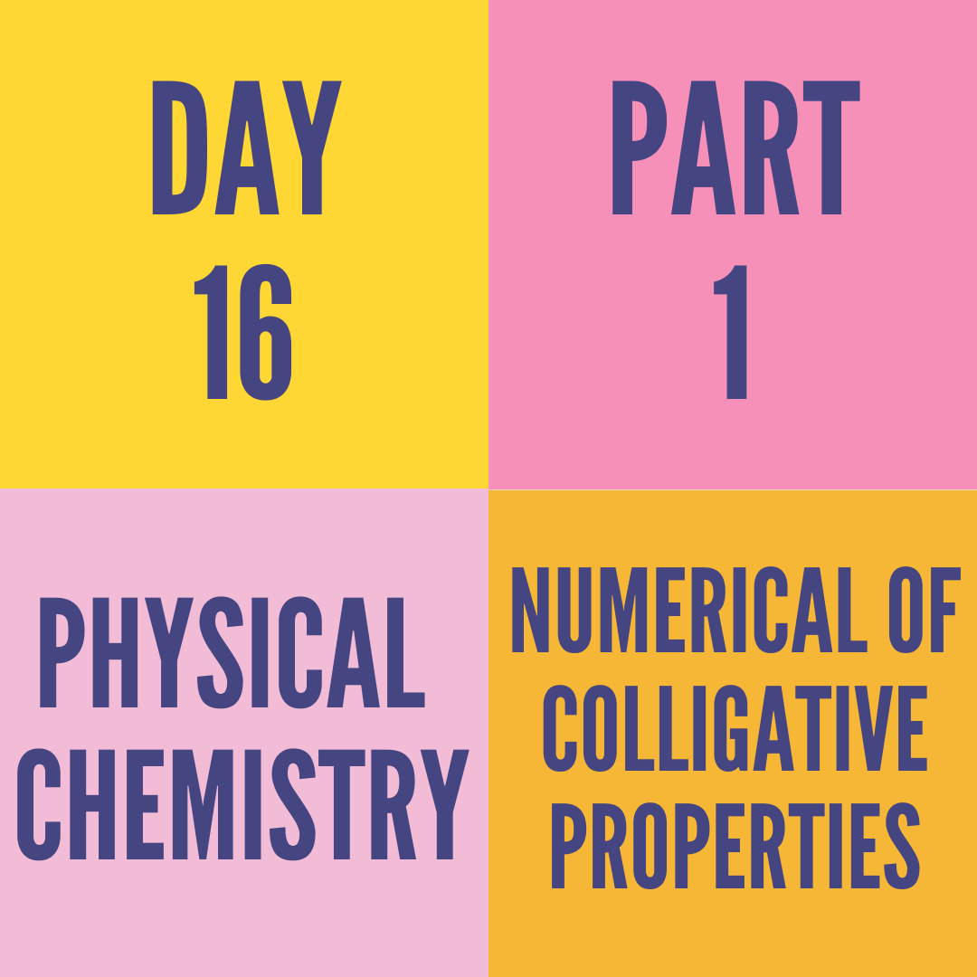 DAY-16 PART-1 NUMERICAL OF COLLIGATIVE PROPERTIES