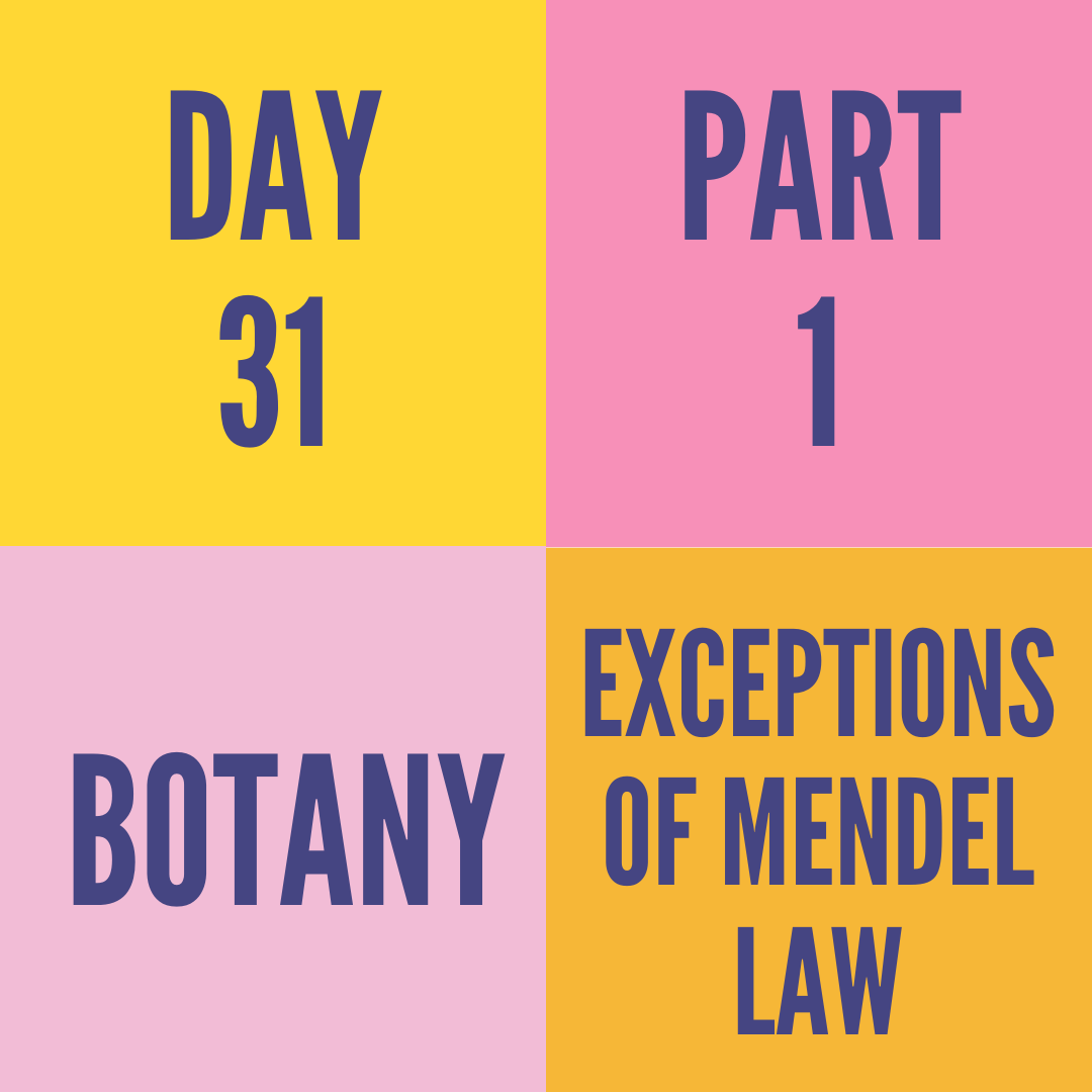 DAY-31 PART-1 EXCEPTIONS OF MENDEL LAW