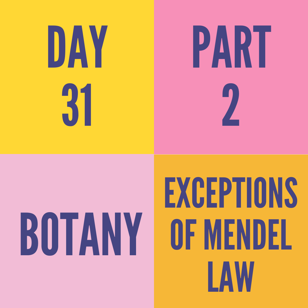 DAY-31 PART-2 EXCEPTIONS OF MENDEL LAW