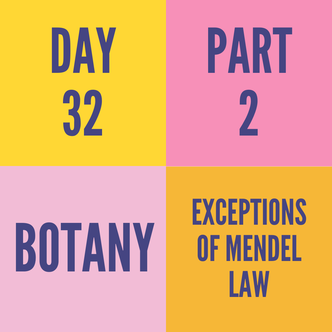 DAY-32 PART-2 EXCEPTIONS OF MENDEL LAW
