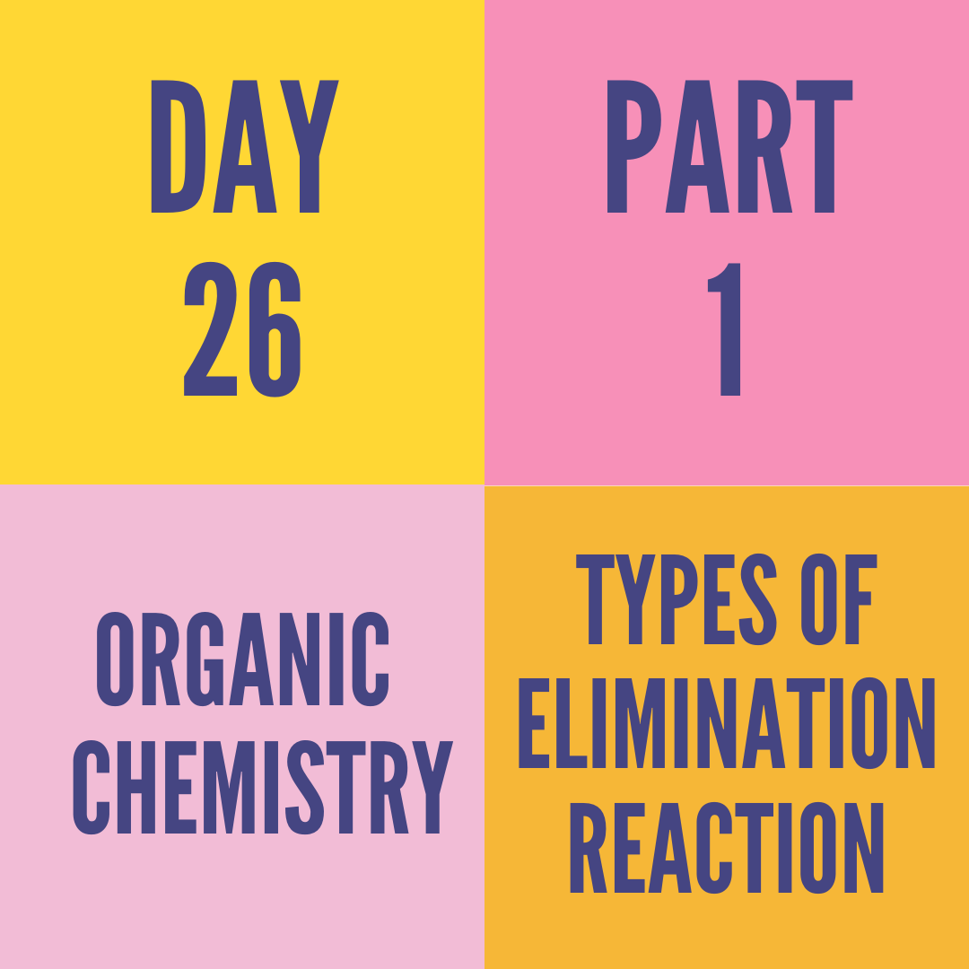 DAY-26 PART-1 TYPES OF ELIMINATION REACTION