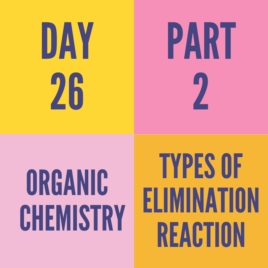 DAY-26 PART-2 TYPES OF ELIMINATION REACTION