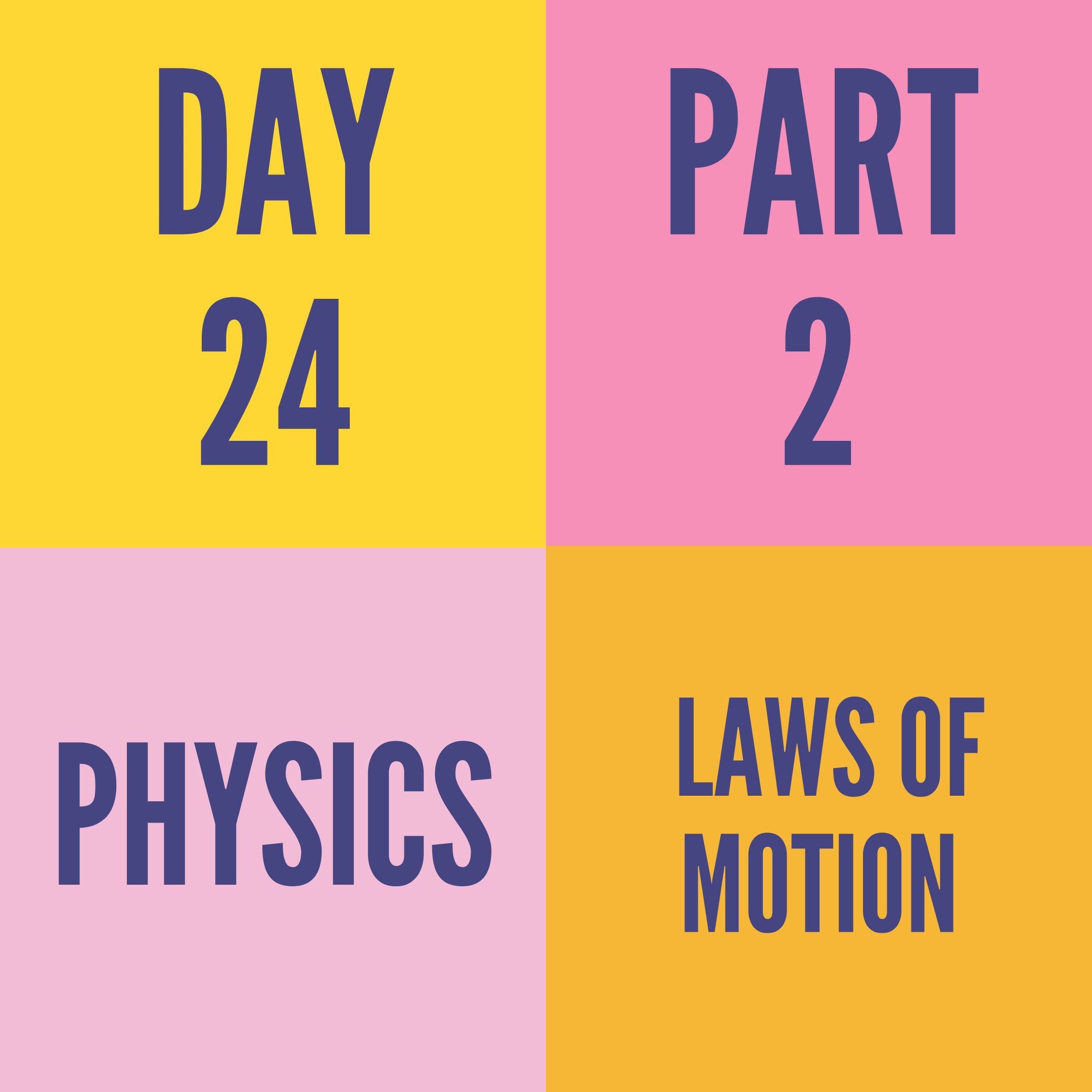 DAY-24 PART-2 LAWS OF MOTION