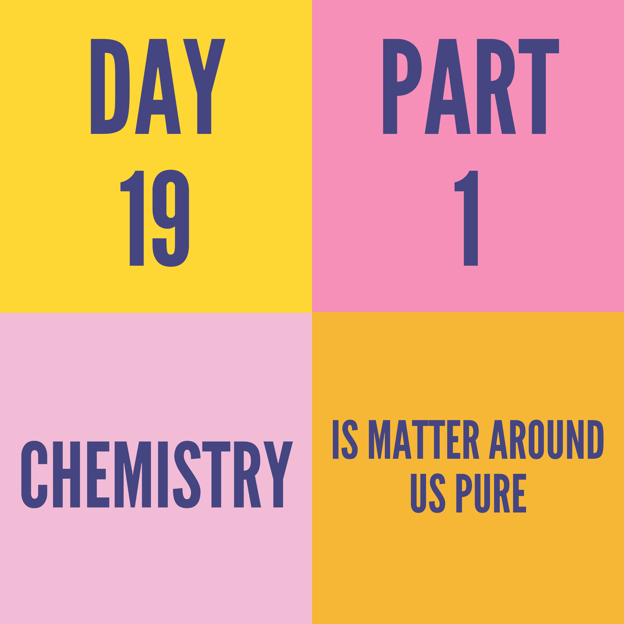 DAY-19 PART-1 IS MATTER AROUND US PURE