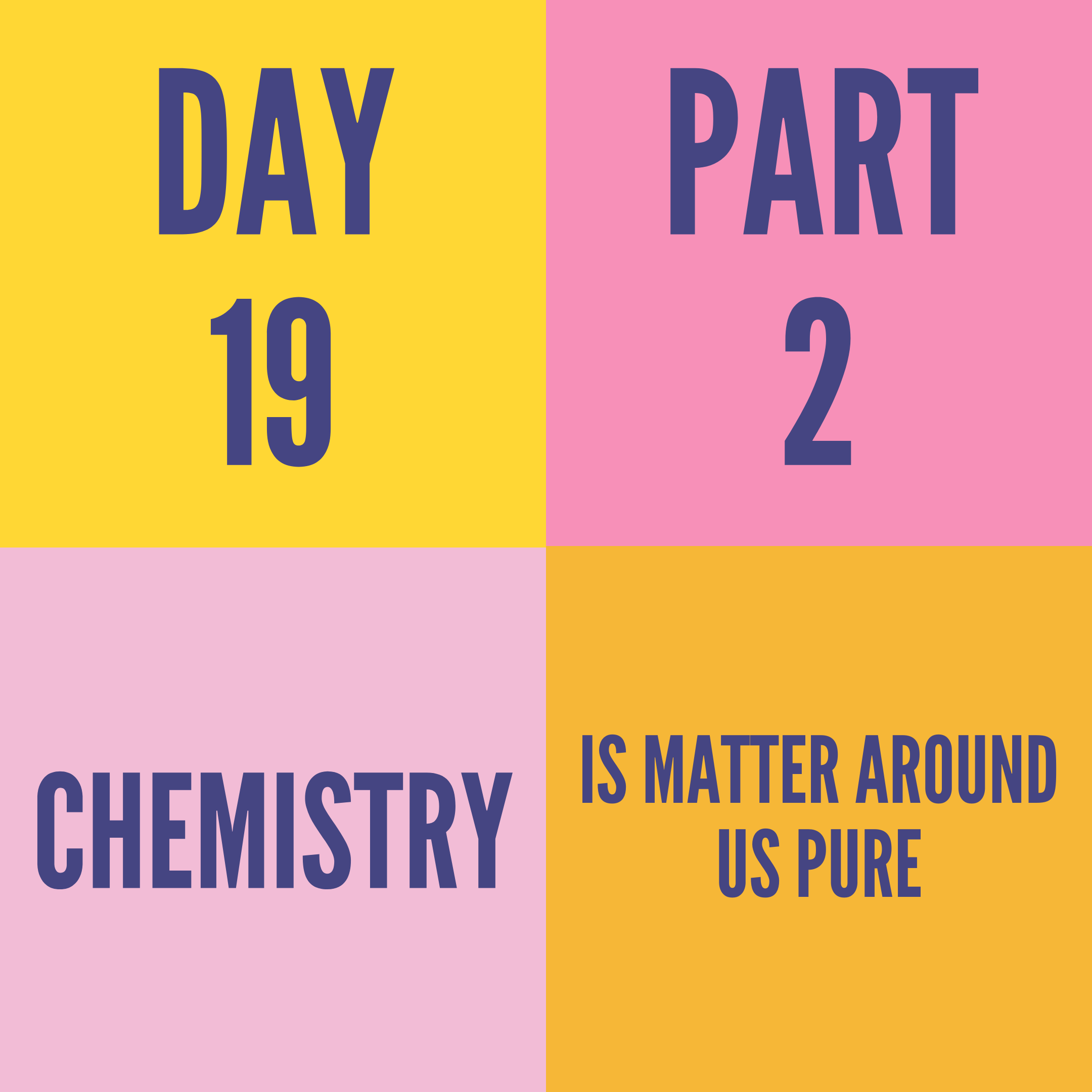 DAY-19 PART-2 IS MATTER AROUND US PURE