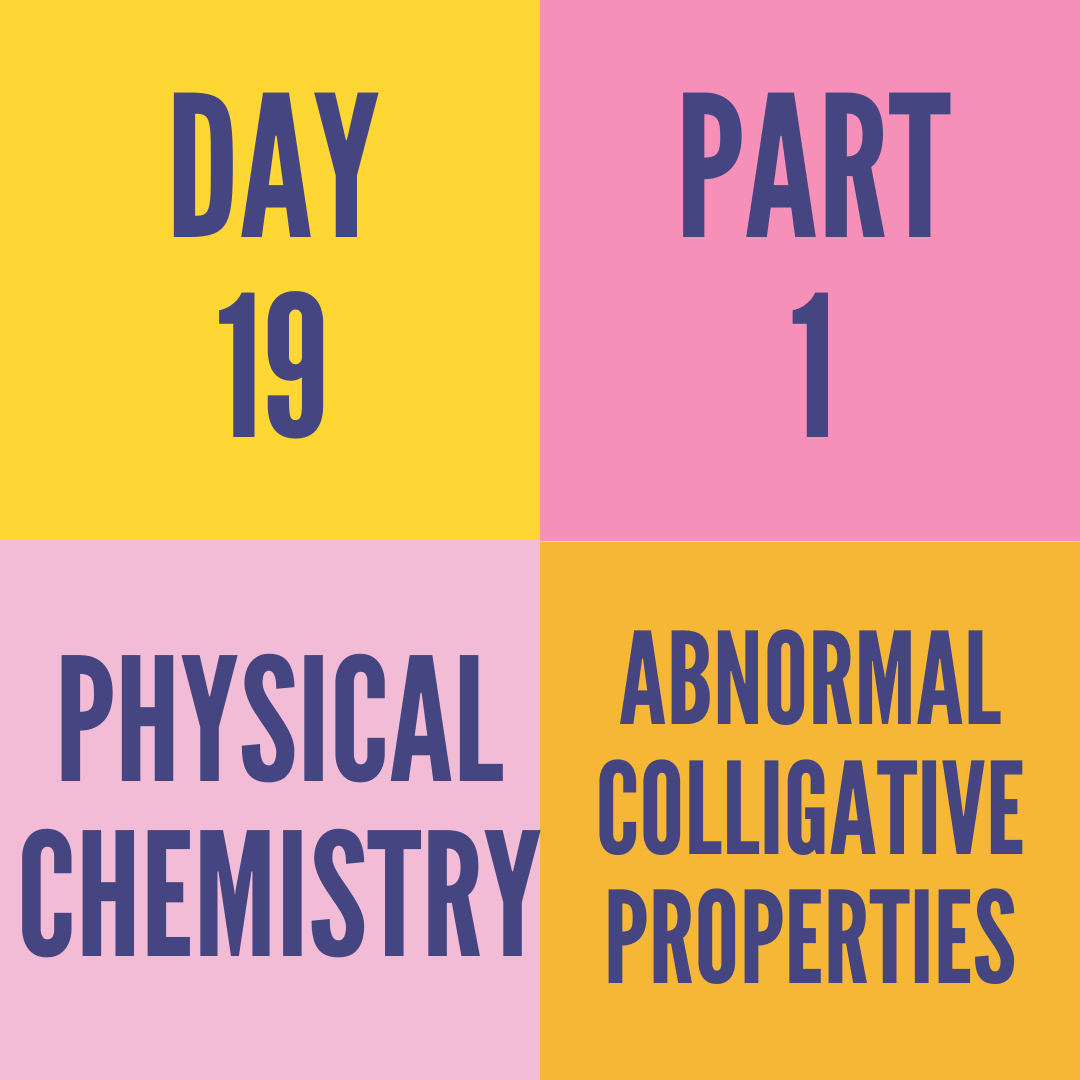 DAY-19 PART-1 ABNORMAL COLLIGATIVE PROPERTIES
