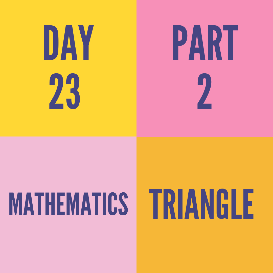 DAY-23 PART-2 TRIANGLE