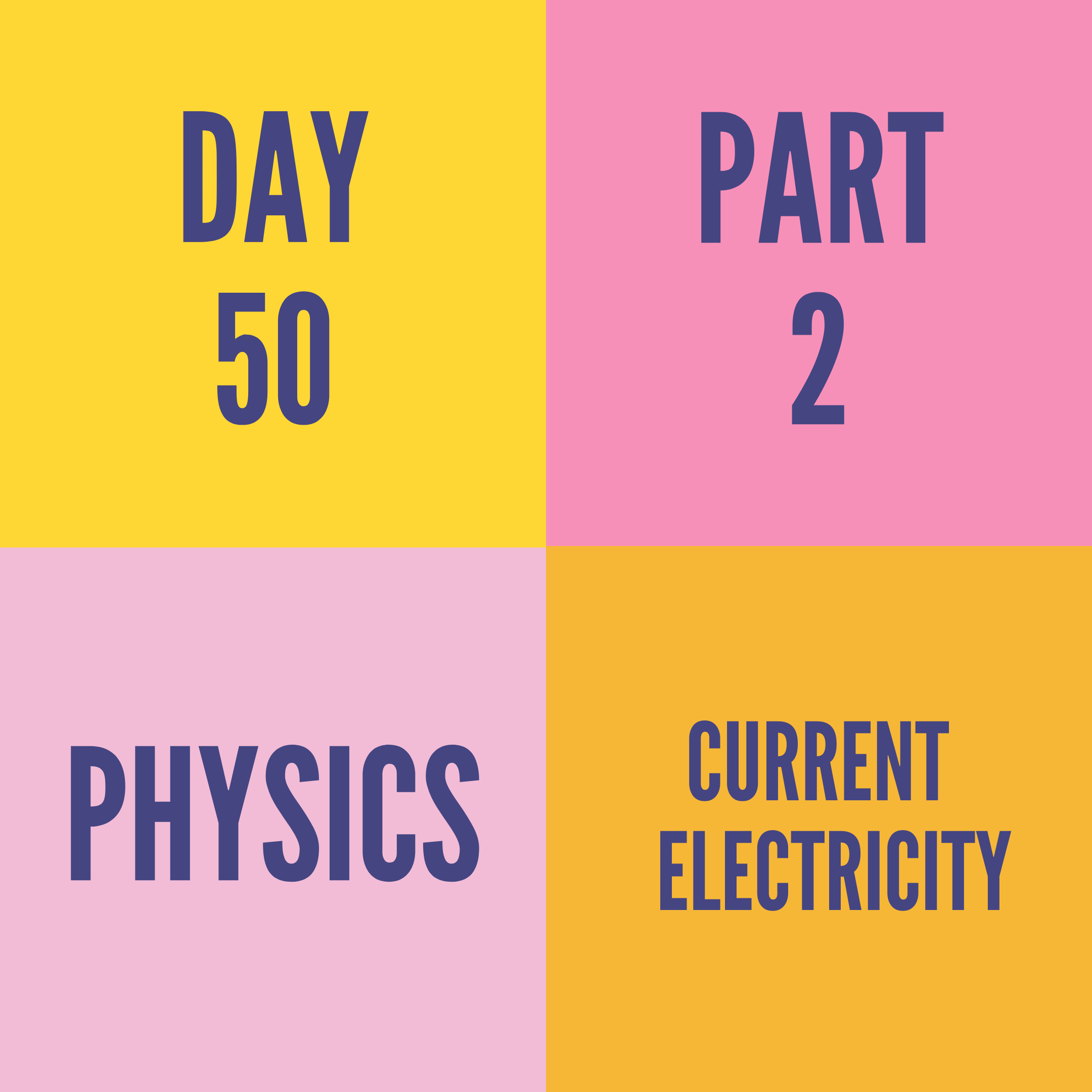 DAY-50 PART-2  CURRENT ELECTRICITY