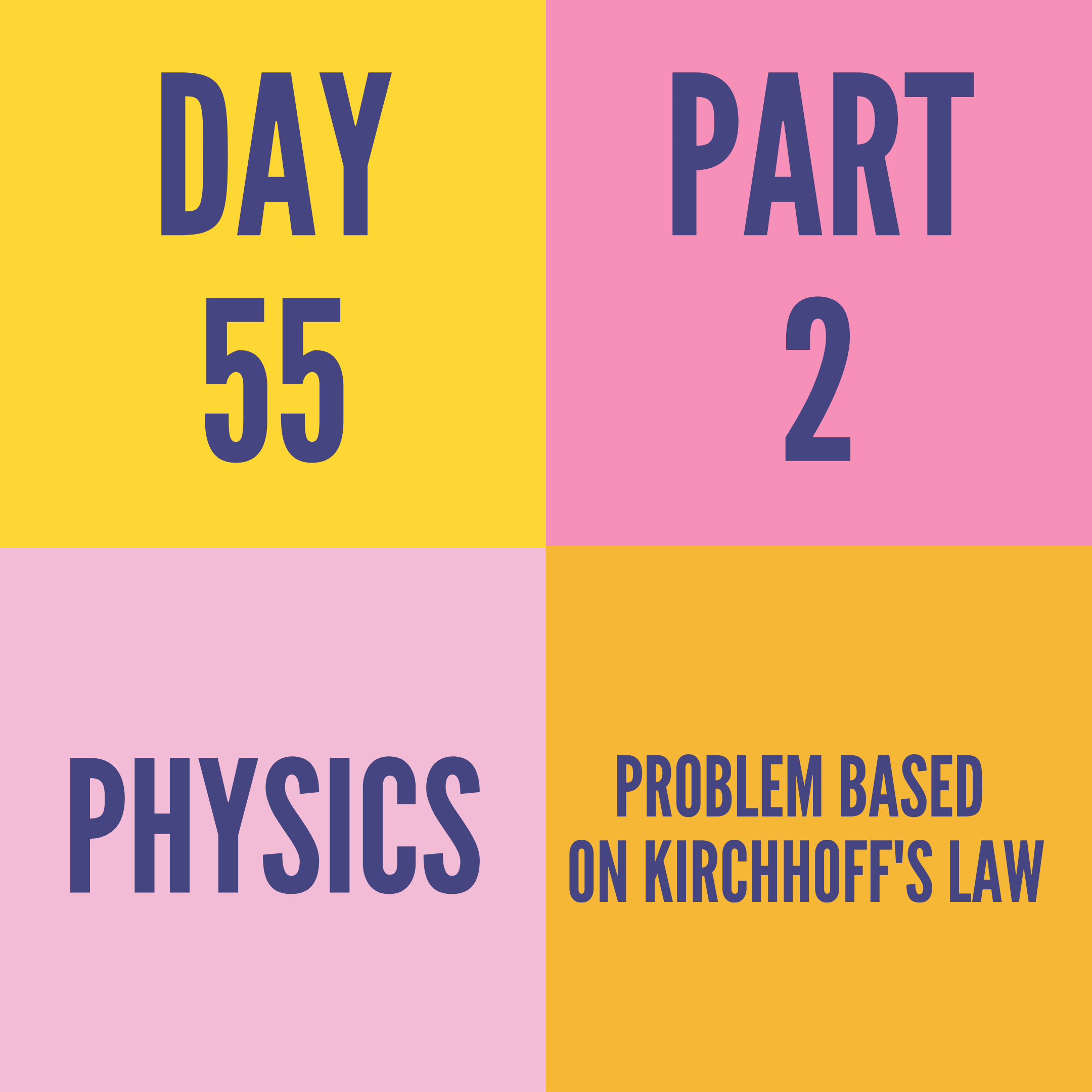DAY-55 PART-2  PROBLEM BASED ON KIRCHHOFF'S LAW