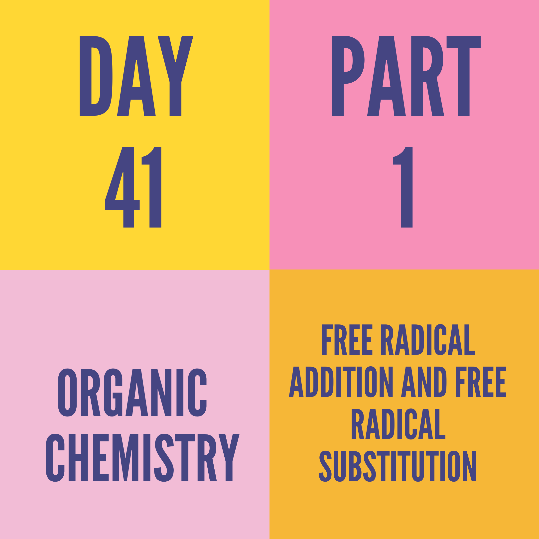 DAY-41 PART-1  FREE RADICAL ADDITION AND FREE RADICAL SUBSTITUTION