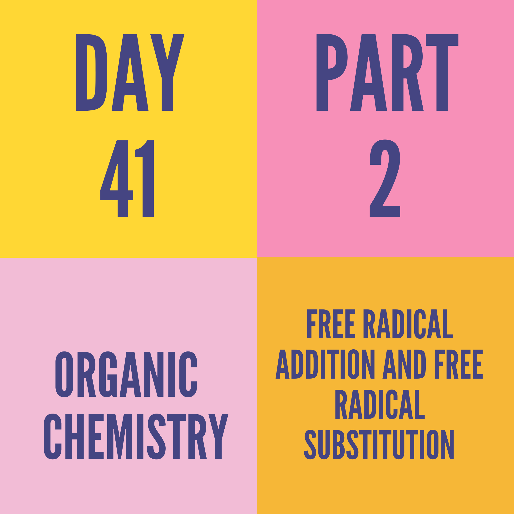 DAY-41 PART-2  FREE RADICAL ADDITION AND FREE RADICAL SUBSTITUTION