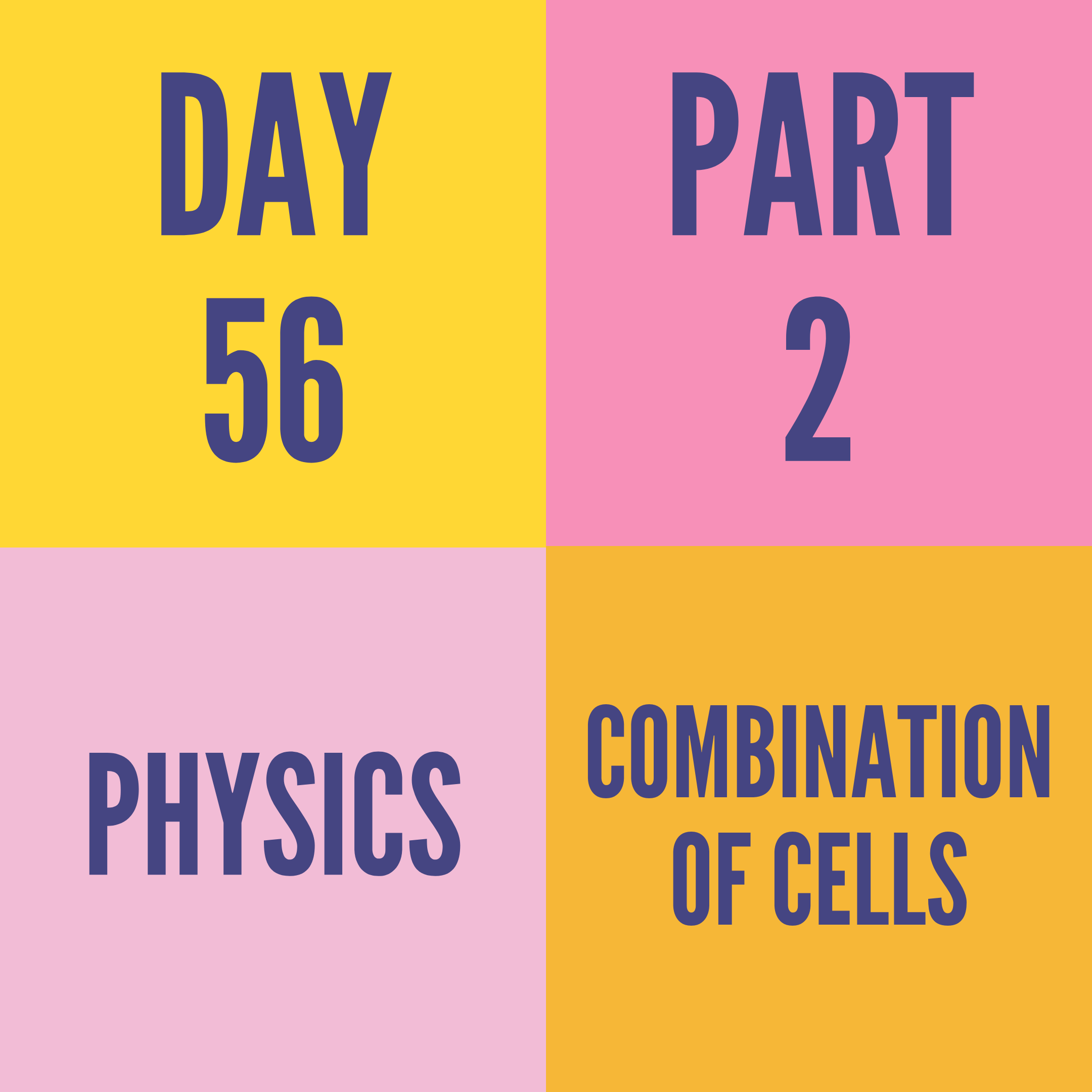 DAY-56 PART-2  COMBINATION OF CELLS