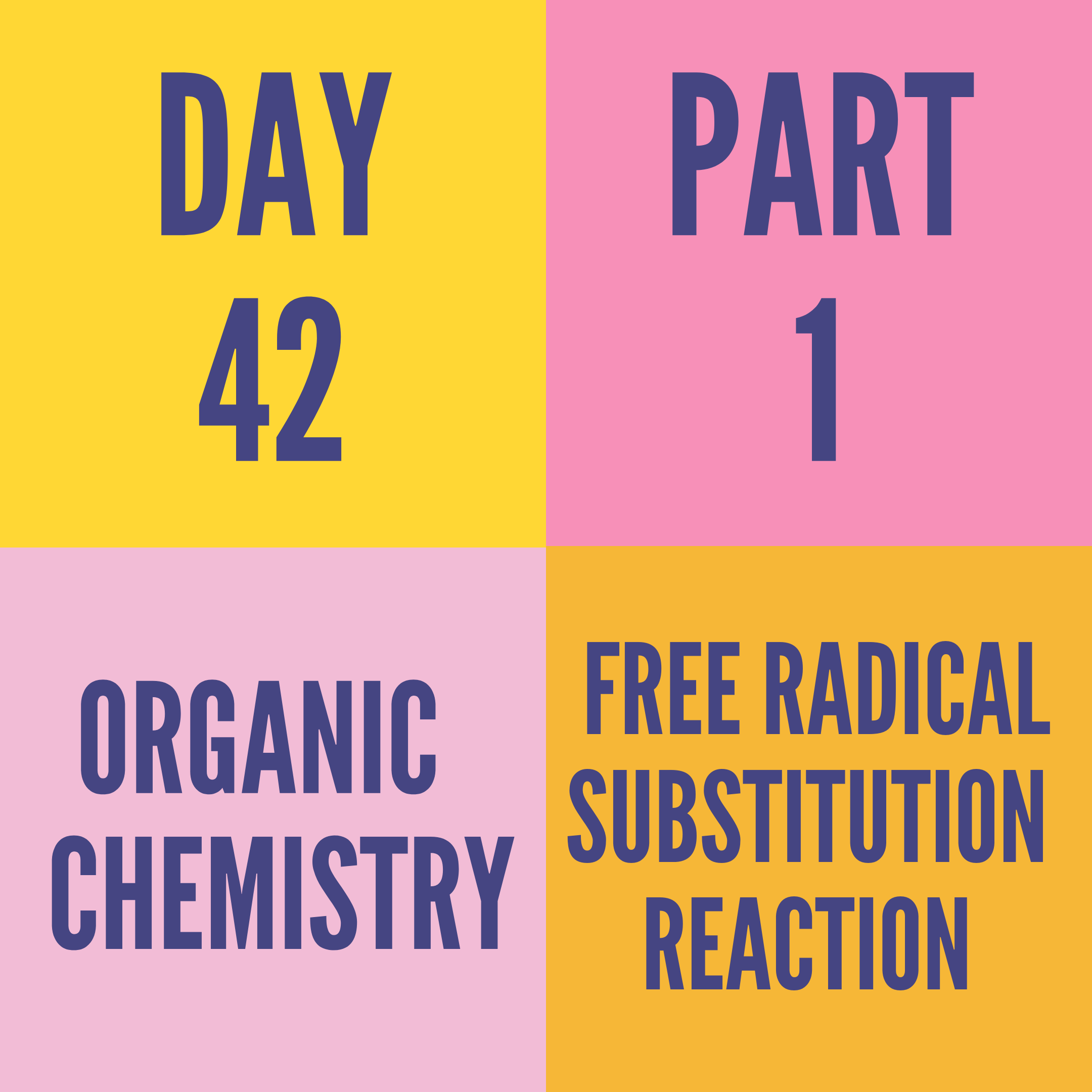 DAY-42 PART-1   FREE RADICAL SUBSTITUTION REACTION