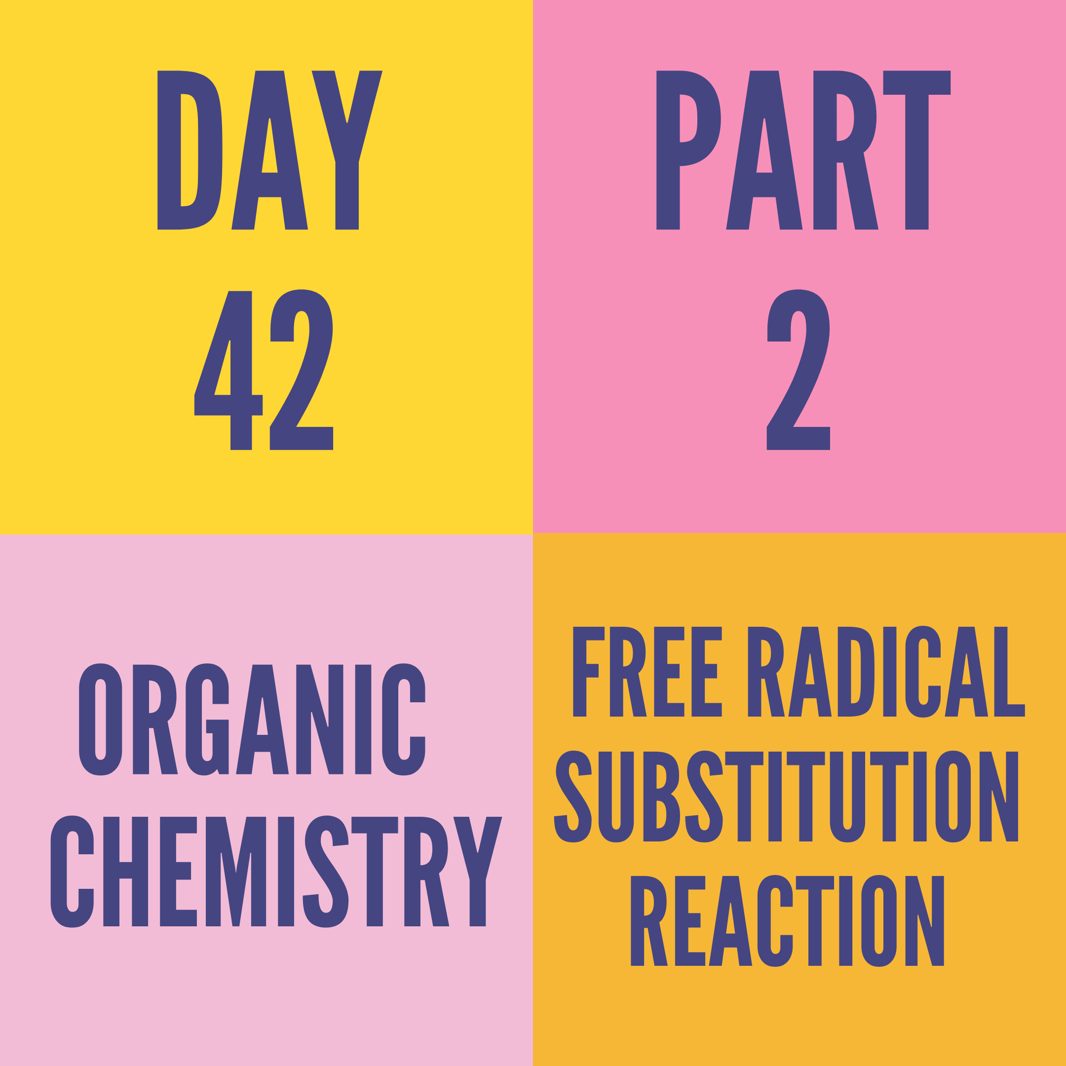 DAY-42 PART-2   FREE RADICAL SUBSTITUTION REACTION