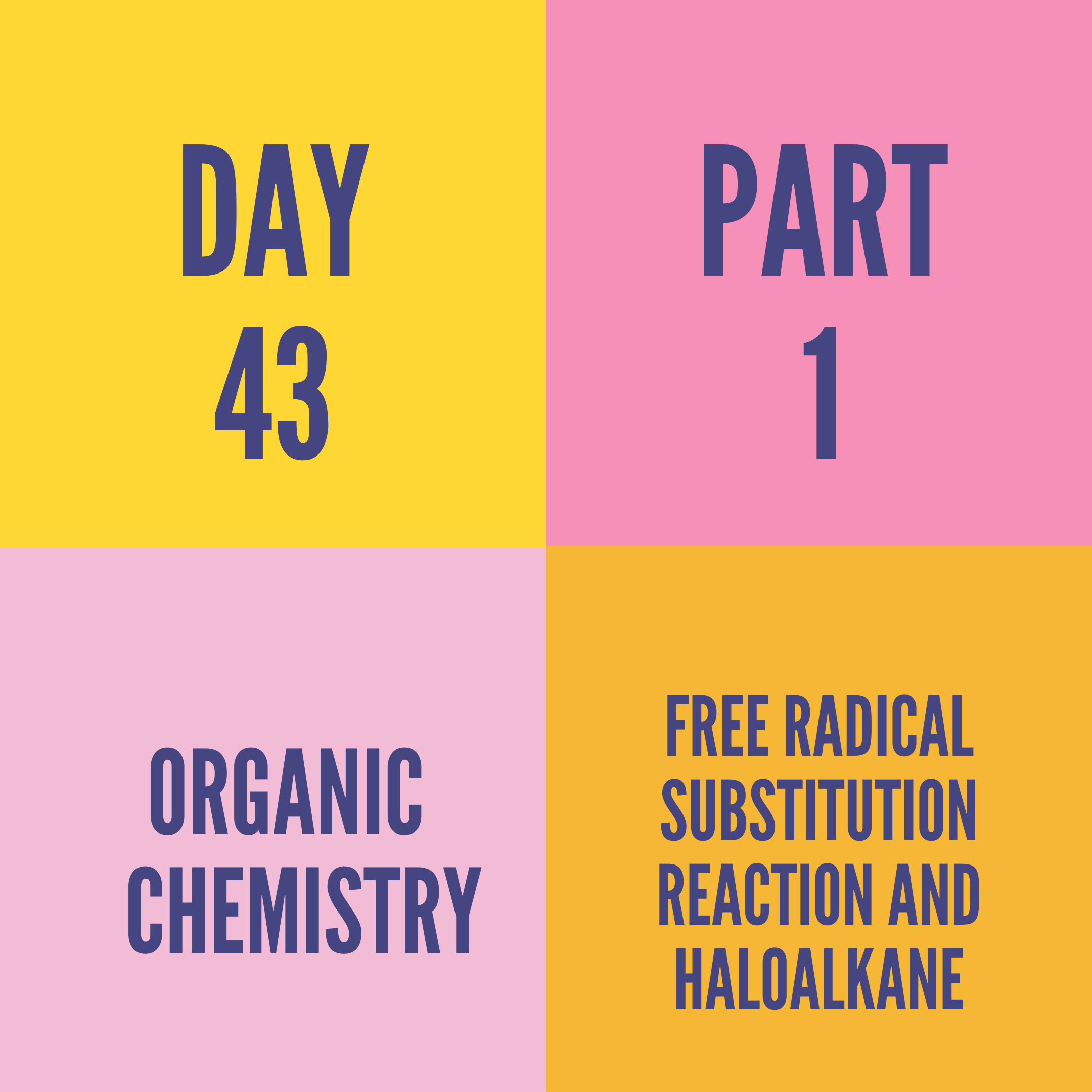 DAY-43 PART-1   FREE RADICAL SUBSTITUTION REACTION AND HALOALKANE