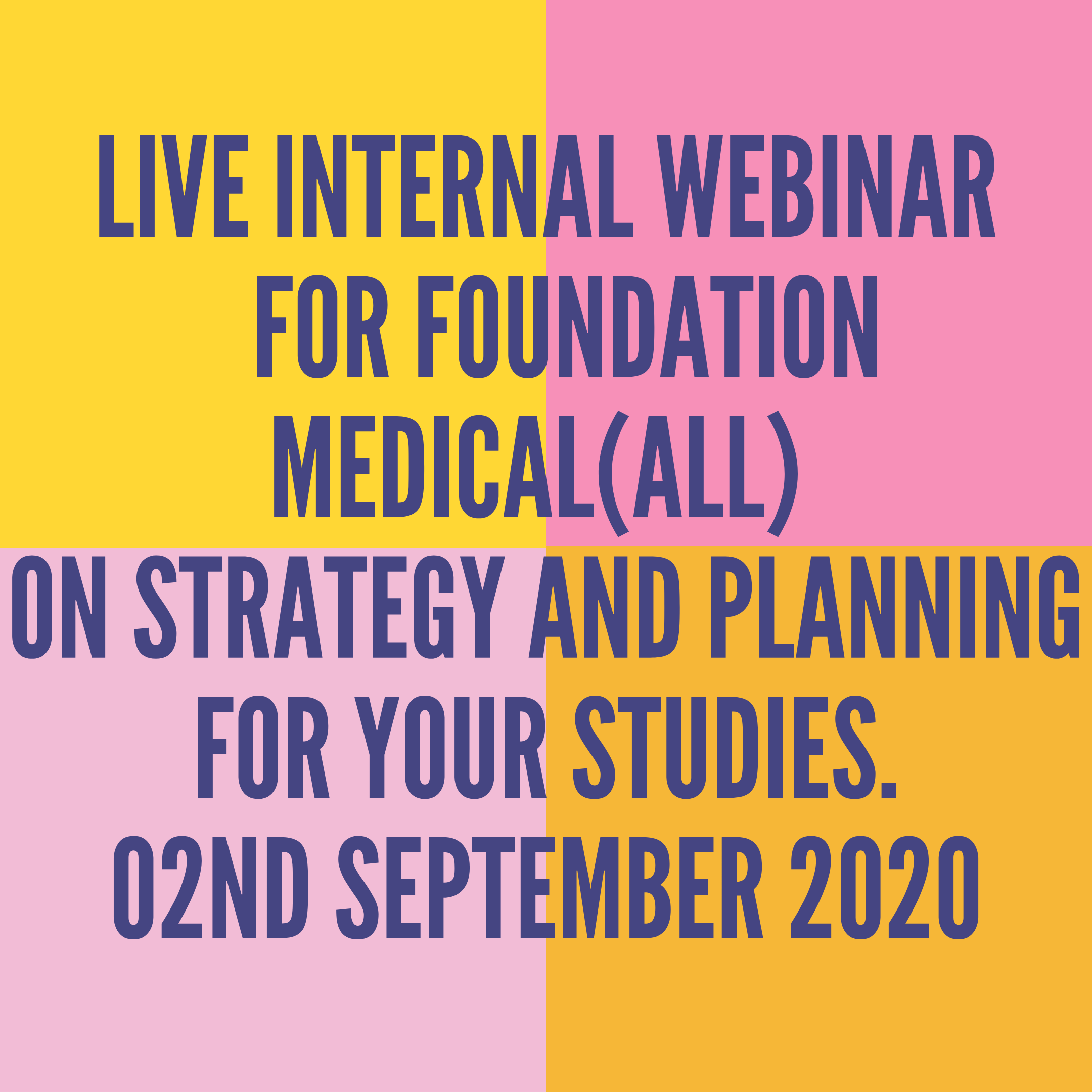 LIVE INTERNAL WEBINAR FOR FOUNDATION MEDICAL(ALL) ON STRATEGY AND PLANNING FOR YOUR STUDIES HELD ON 02ND SEPTEMBER 2020
