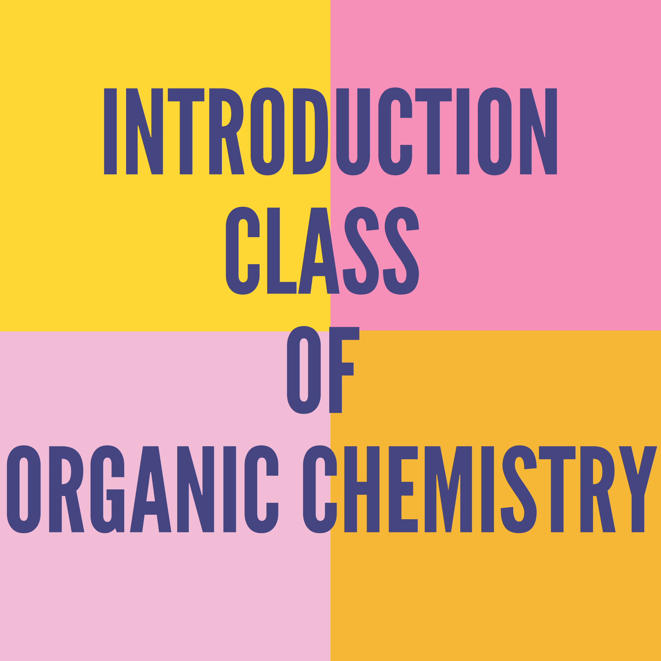 INTRODUCTION CLASS OF ORGANIC CHEMISTRY