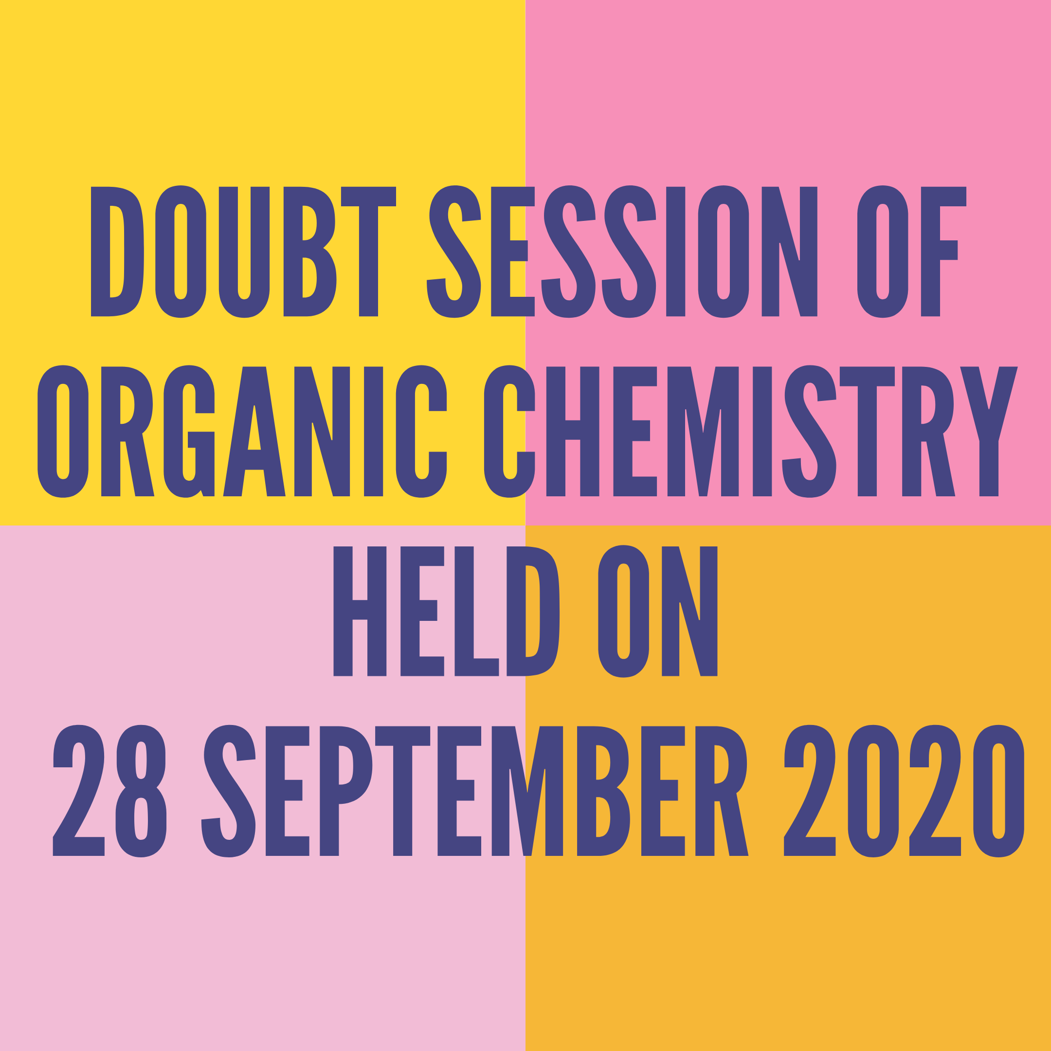 DOUBT SESSION OF ORGANIC CHEMISTRY HELD ON 28 SEPTEMBER 2020